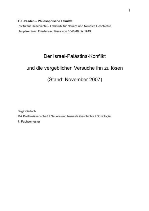 Titel: Der Israel-Palästina Konflikt und die vergeblichen Versuche, ihn zu lösen (Stand Nov. 2007)