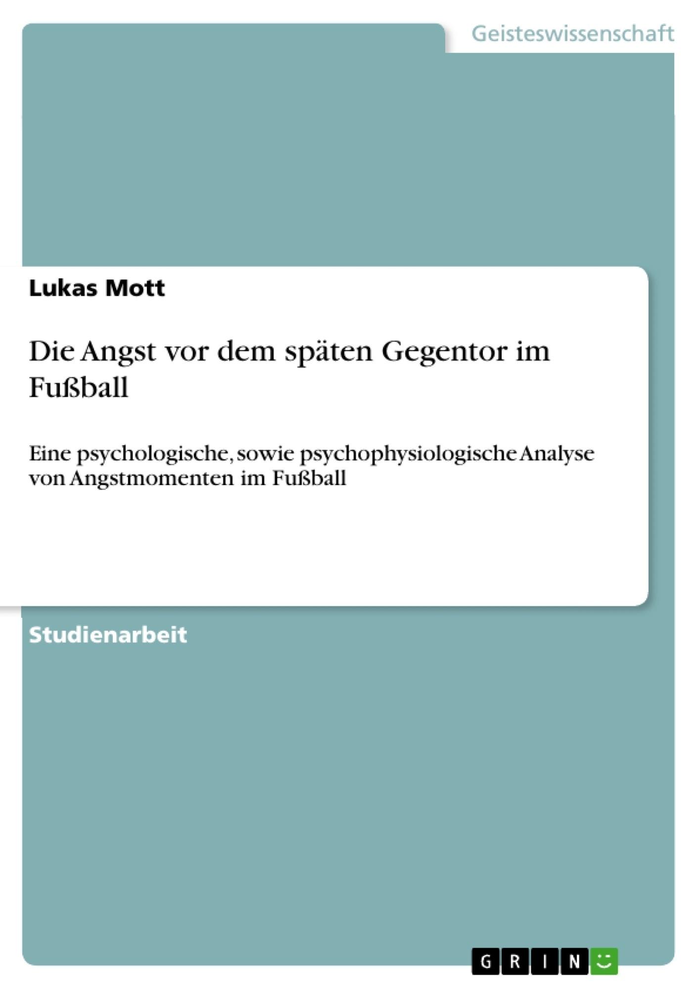 Titel: Die Angst vor dem späten Gegentor im Fußball