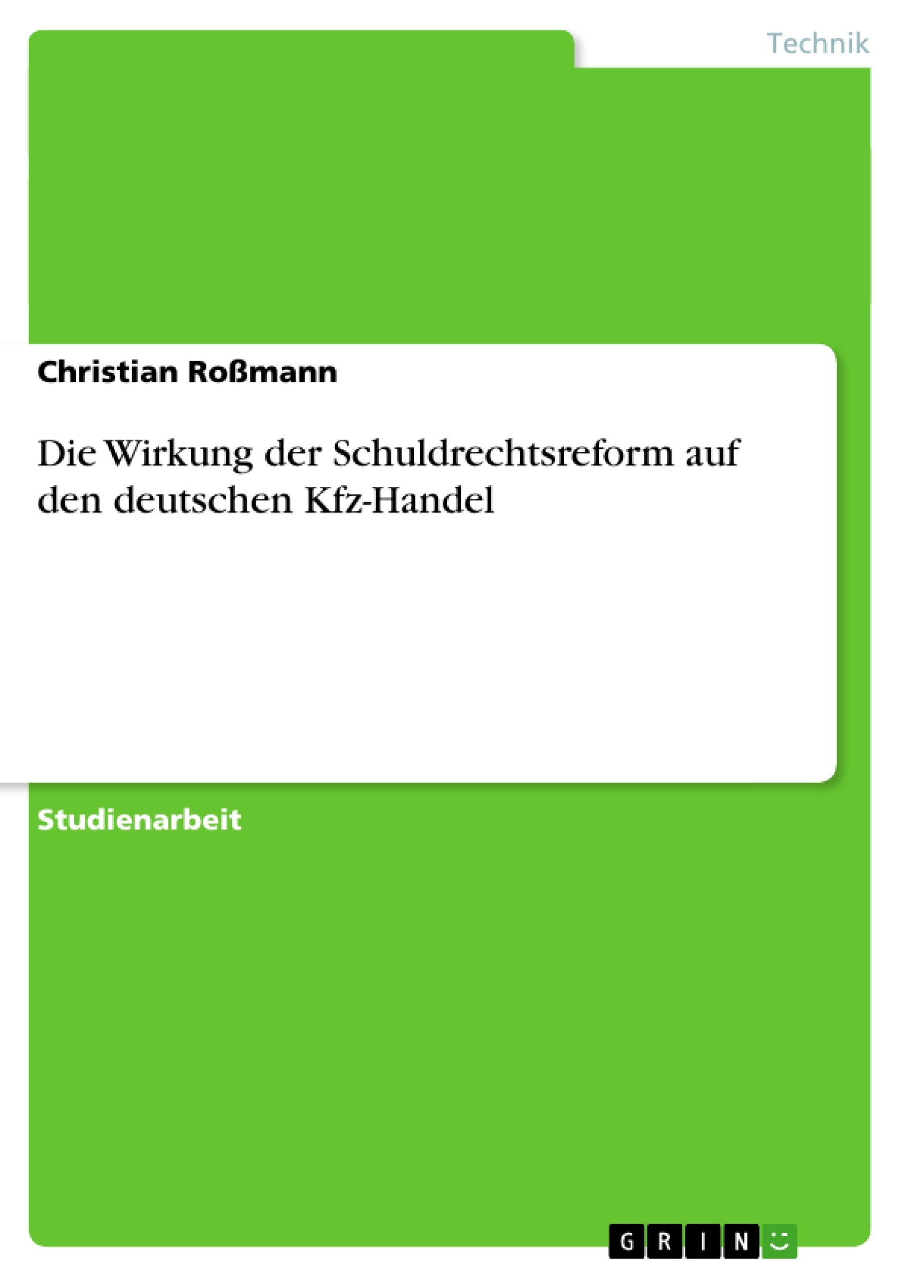 Titel: Die Wirkung der Schuldrechtsreform auf den deutschen Kfz-Handel