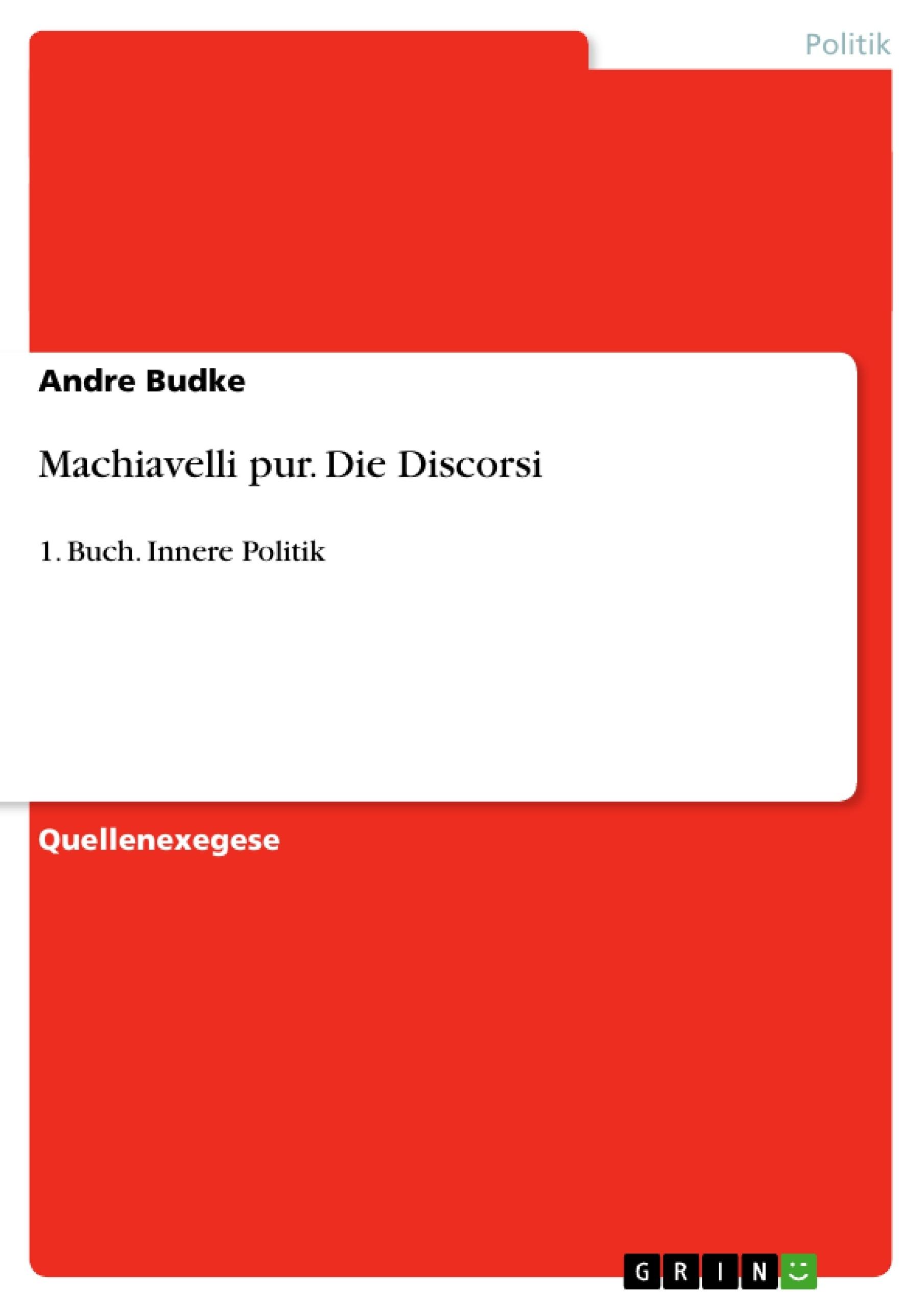 Titel: Machiavelli pur. Die Discorsi