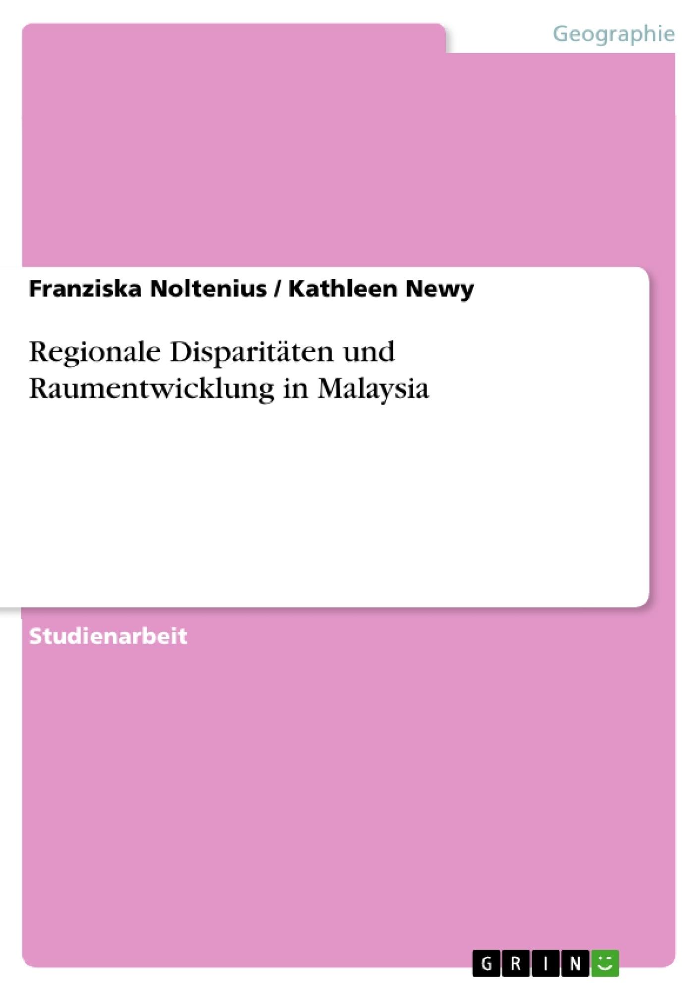 Titel: Regionale Disparitäten und Raumentwicklung in Malaysia