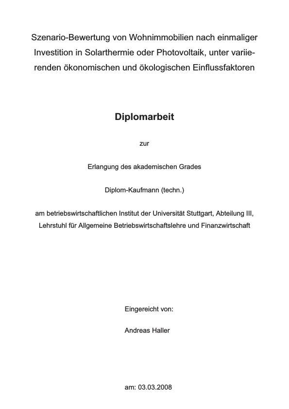 Titel: Szenario-Bewertung von Wohnimmobilien nach einmaliger Investition in Solarthermie oder Photovoltaik, unter variierenden ökonomischen und ökologischen Einflussfaktoren