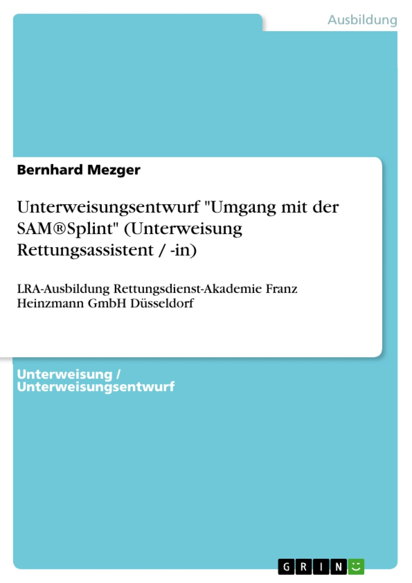 """Titel: Unterweisungsentwurf """"Umgang mit der SAM®Splint"""" (Unterweisung Rettungsassistent / -in)"""