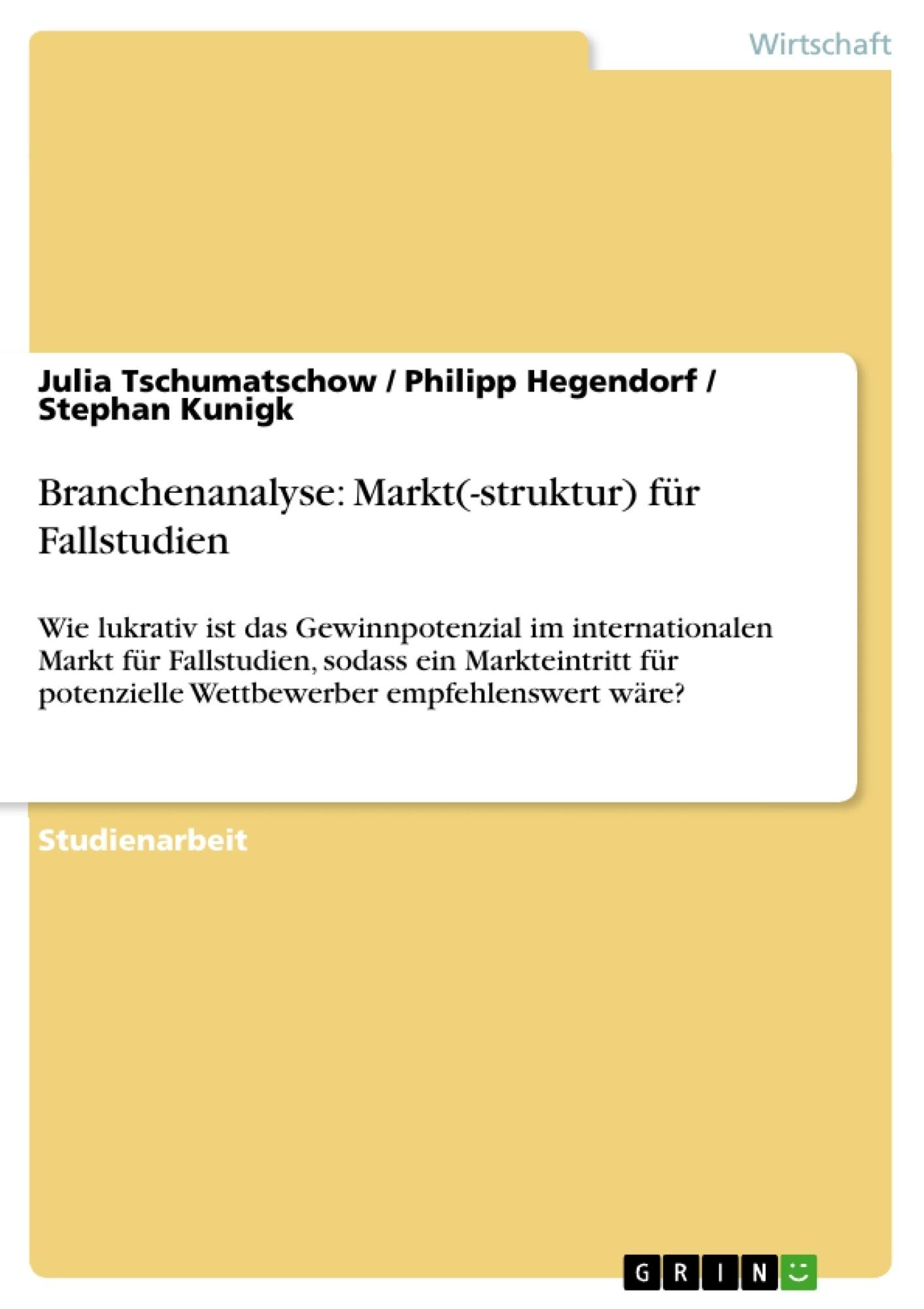 Titel: Branchenanalyse: Markt(-struktur) für Fallstudien