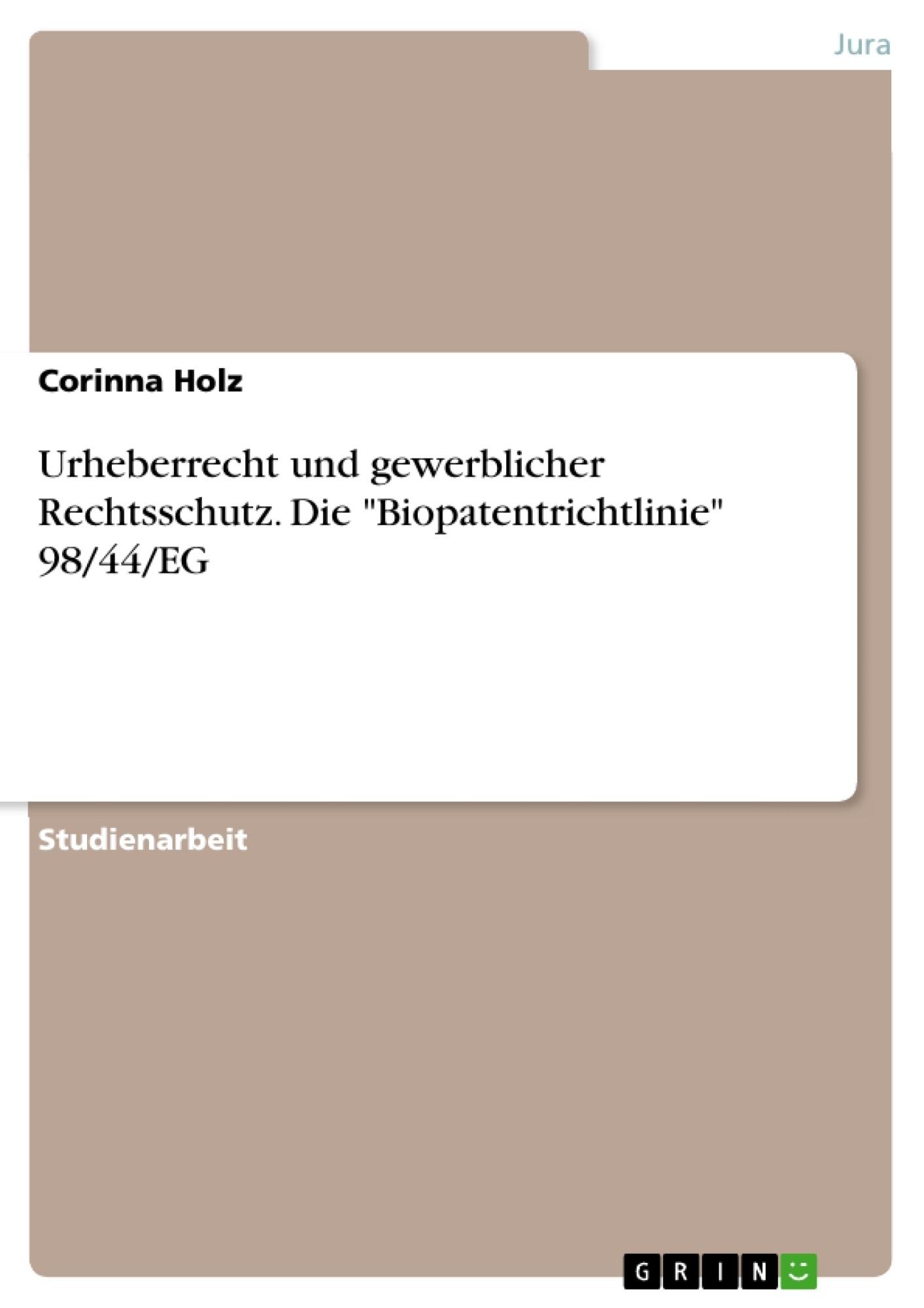 """Titel: Urheberrecht und gewerblicher Rechtsschutz. Die """"Biopatentrichtlinie"""" 98/44/EG"""