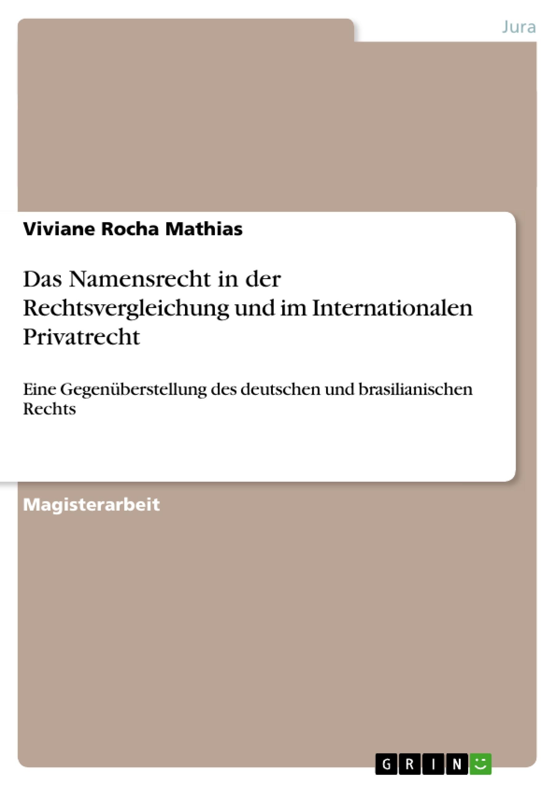 Titel: Das Namensrecht in der Rechtsvergleichung und im Internationalen Privatrecht
