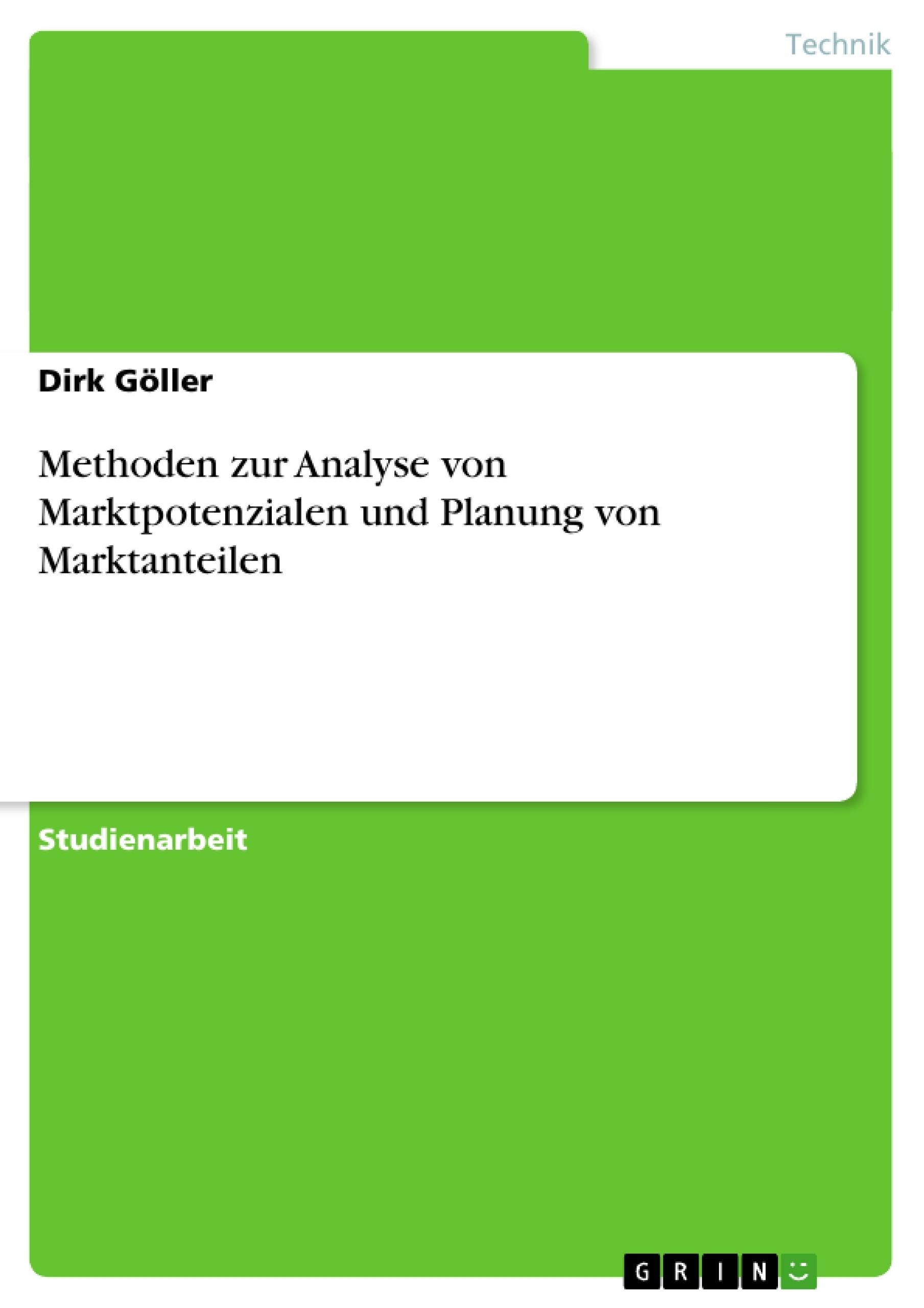 Titel: Methoden zur Analyse von Marktpotenzialen und Planung von Marktanteilen