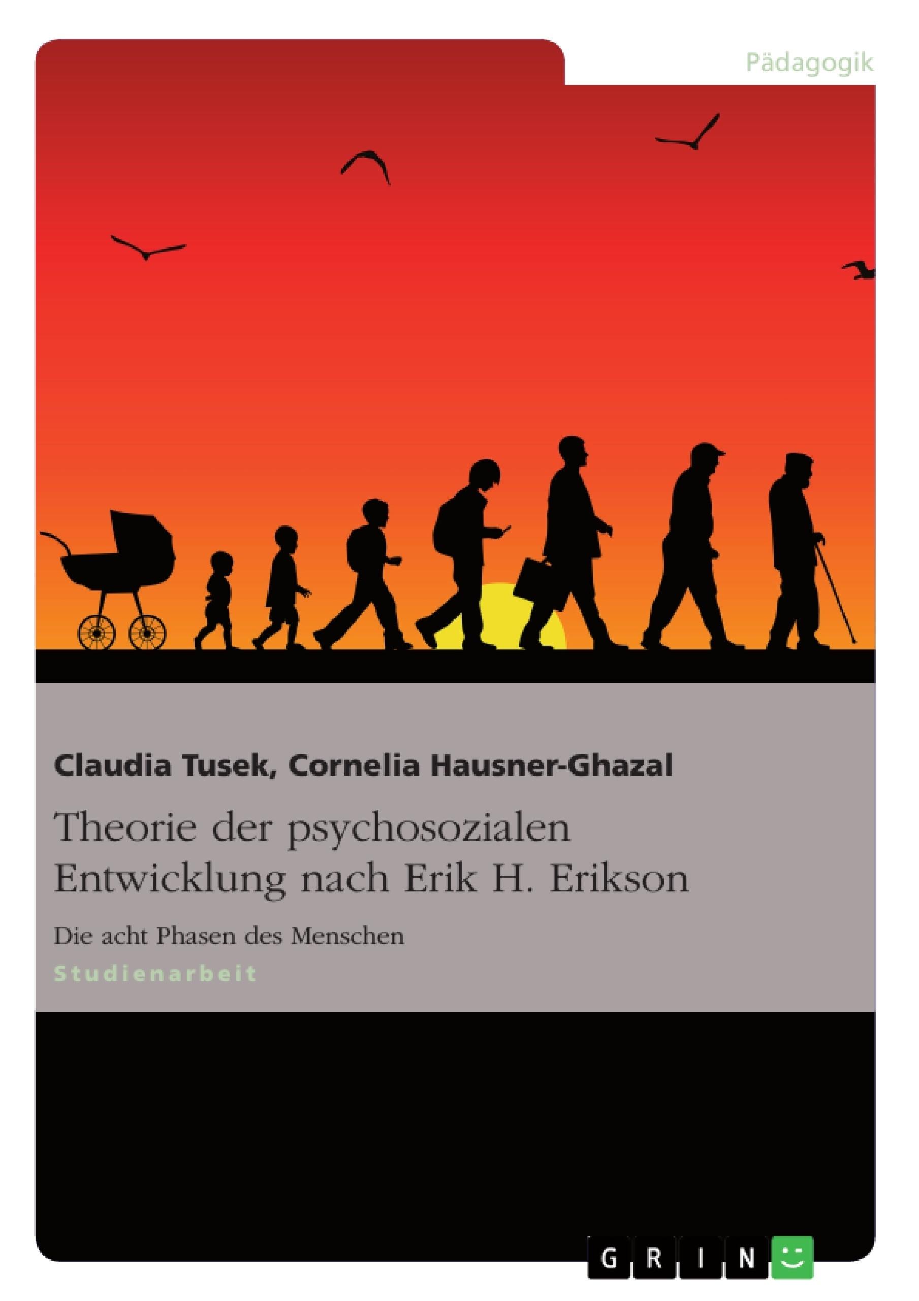 Titel: Theorie der psychosozialen Entwicklung nach Erik H. Erikson