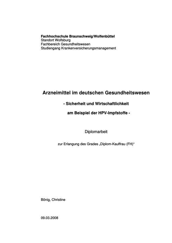 Titel: Arzneimittel im deutschen Gesundheitswesen. Sicherheit und Wirtschaftlichkeit der HPV-Impfstoffe