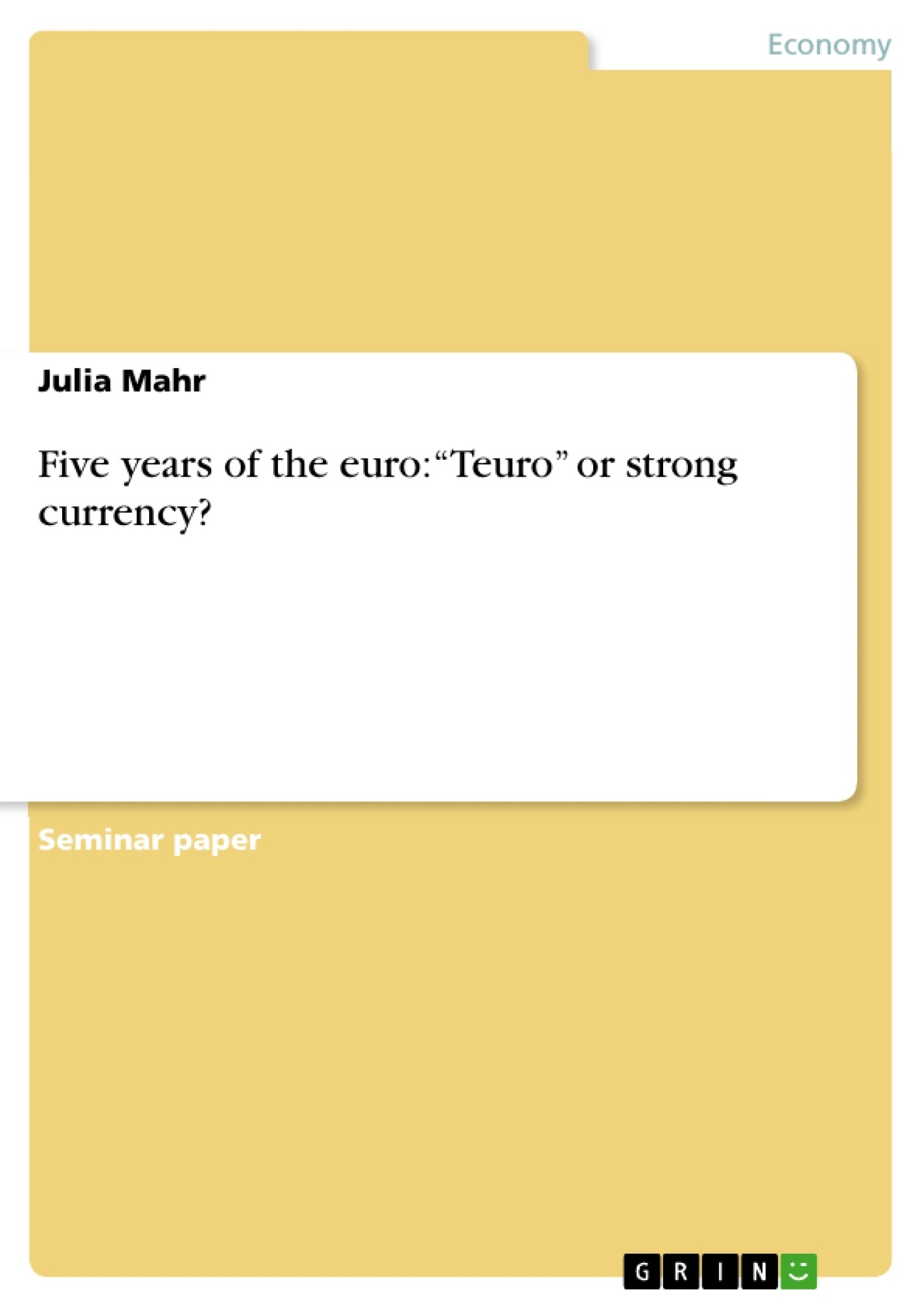 """Title: Five years of the euro: """"Teuro"""" or strong currency?"""