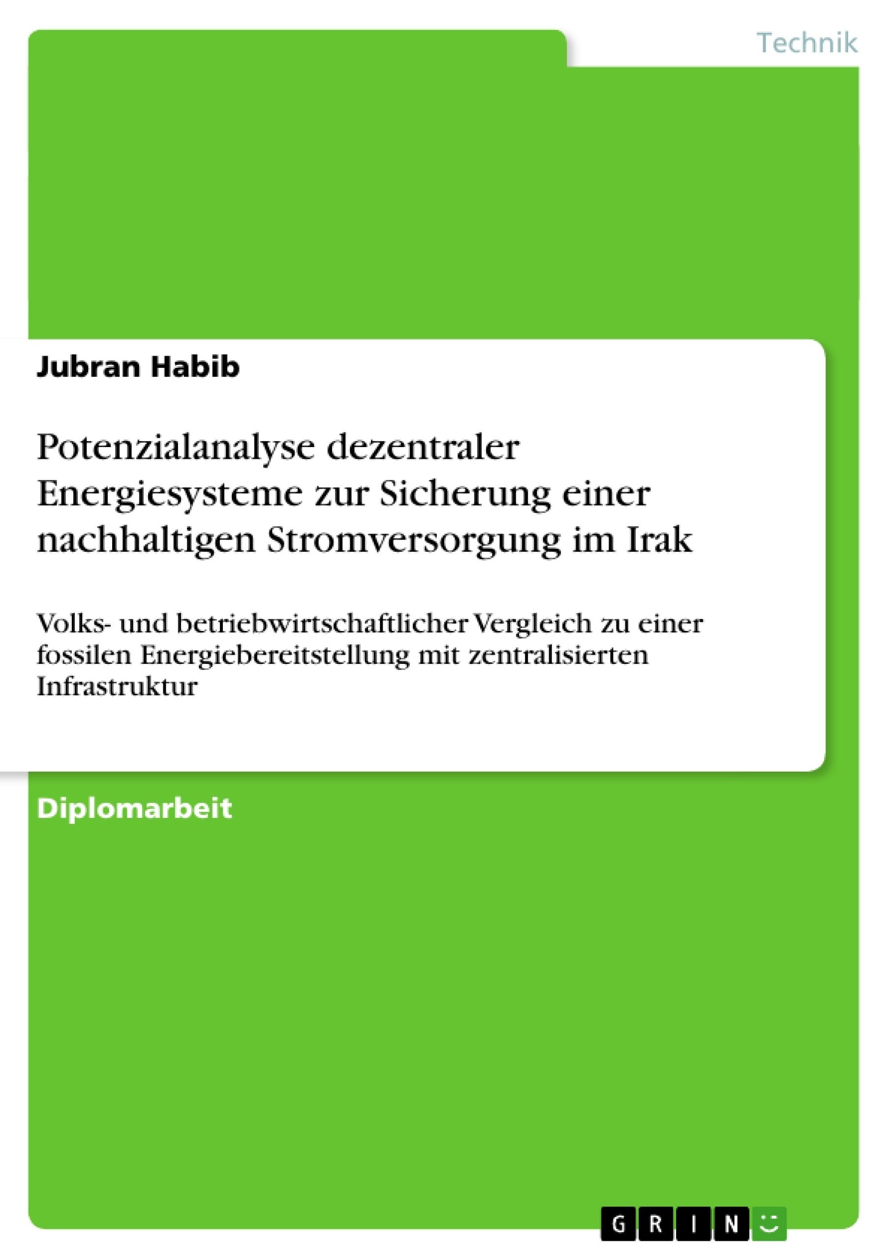Titel: Potenzialanalyse dezentraler Energiesysteme zur Sicherung einer nachhaltigen Stromversorgung im Irak