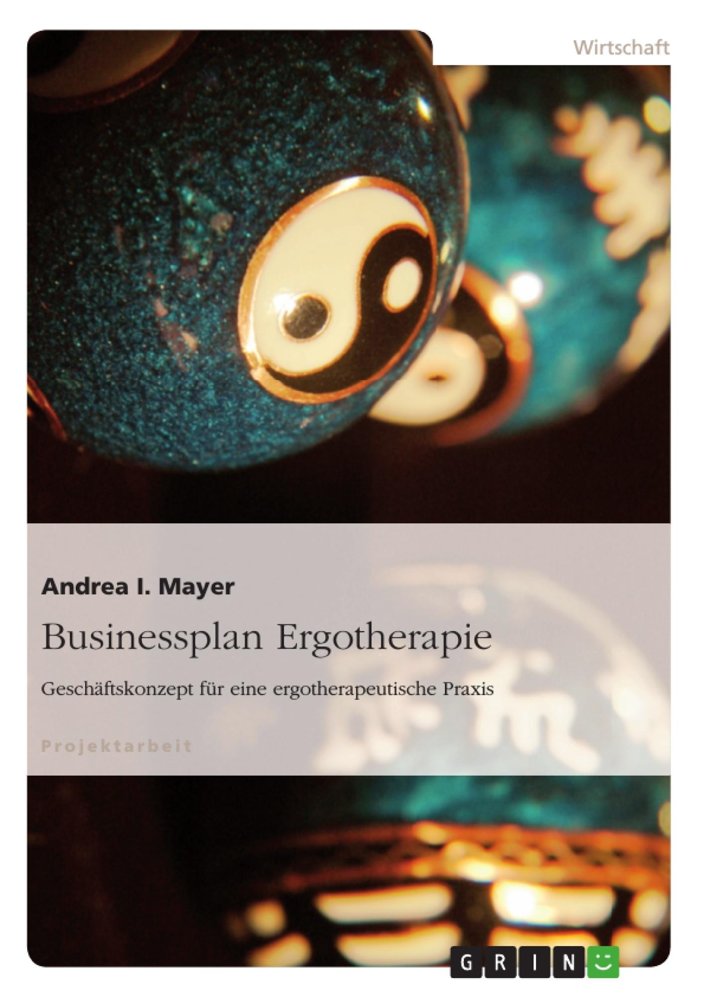 Titel: Businessplan Ergotherapie