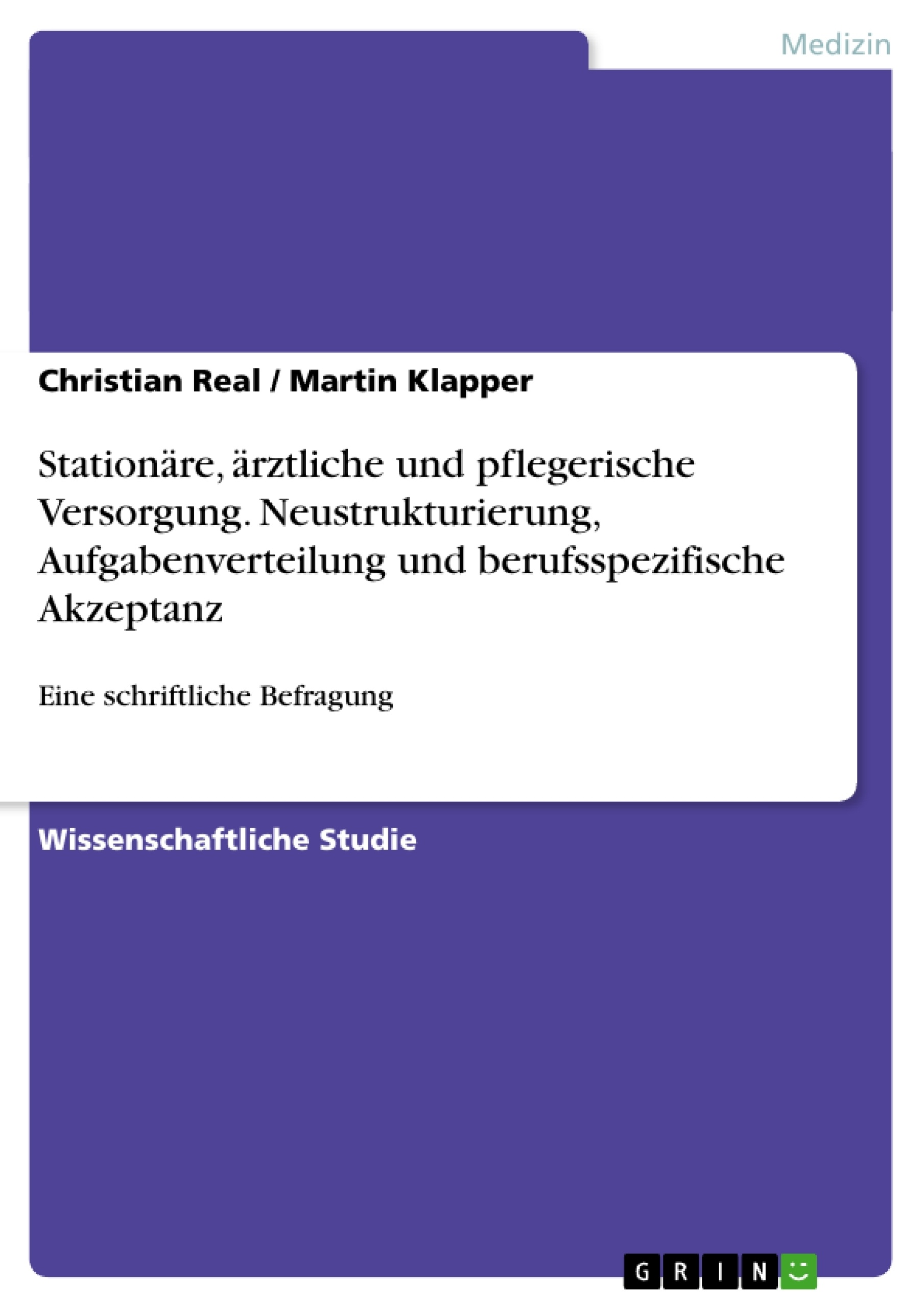 Titel: Stationäre, ärztliche und pflegerische Versorgung. Neustrukturierung, Aufgabenverteilung und  berufsspezifische Akzeptanz