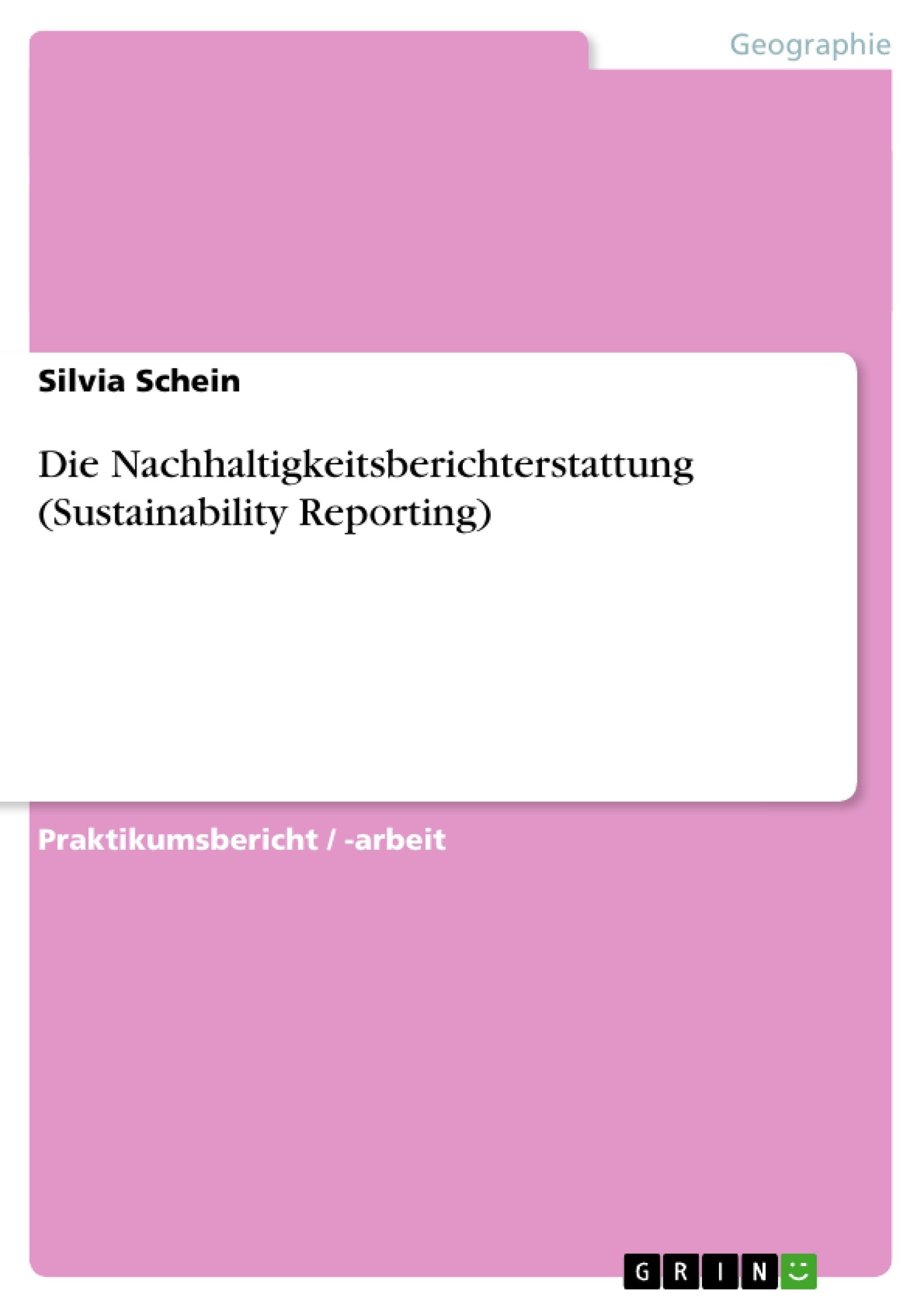 Titel: Die Nachhaltigkeitsberichterstattung (Sustainability Reporting)