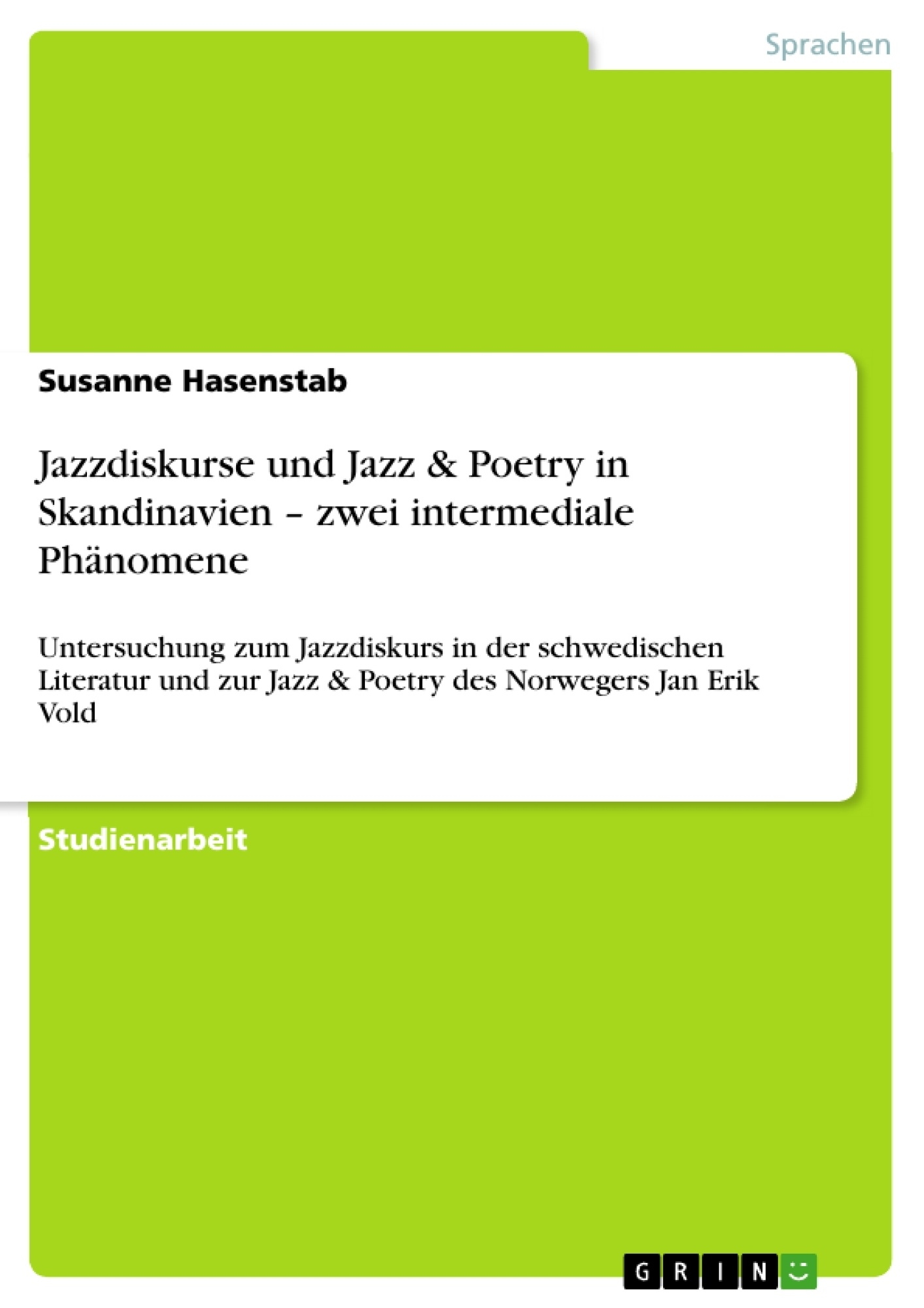 Titel: Jazzdiskurse und Jazz & Poetry in Skandinavien – zwei intermediale Phänomene