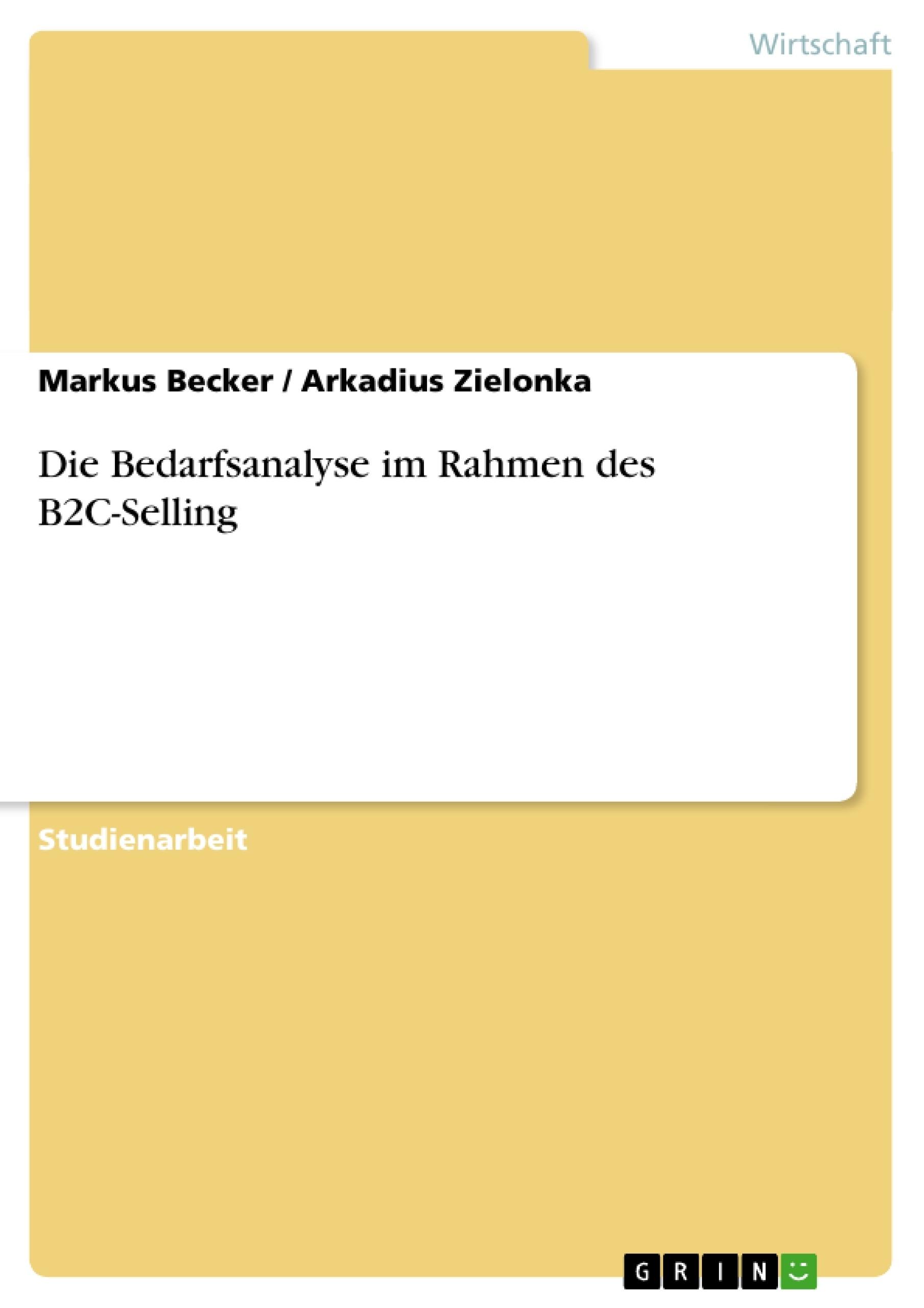 Titel: Die Bedarfsanalyse im Rahmen des B2C-Selling