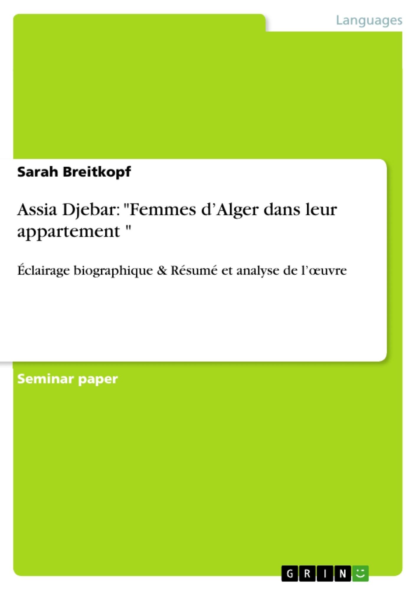 """Titre: Assia Djebar: """"Femmes d'Alger dans leur appartement """""""