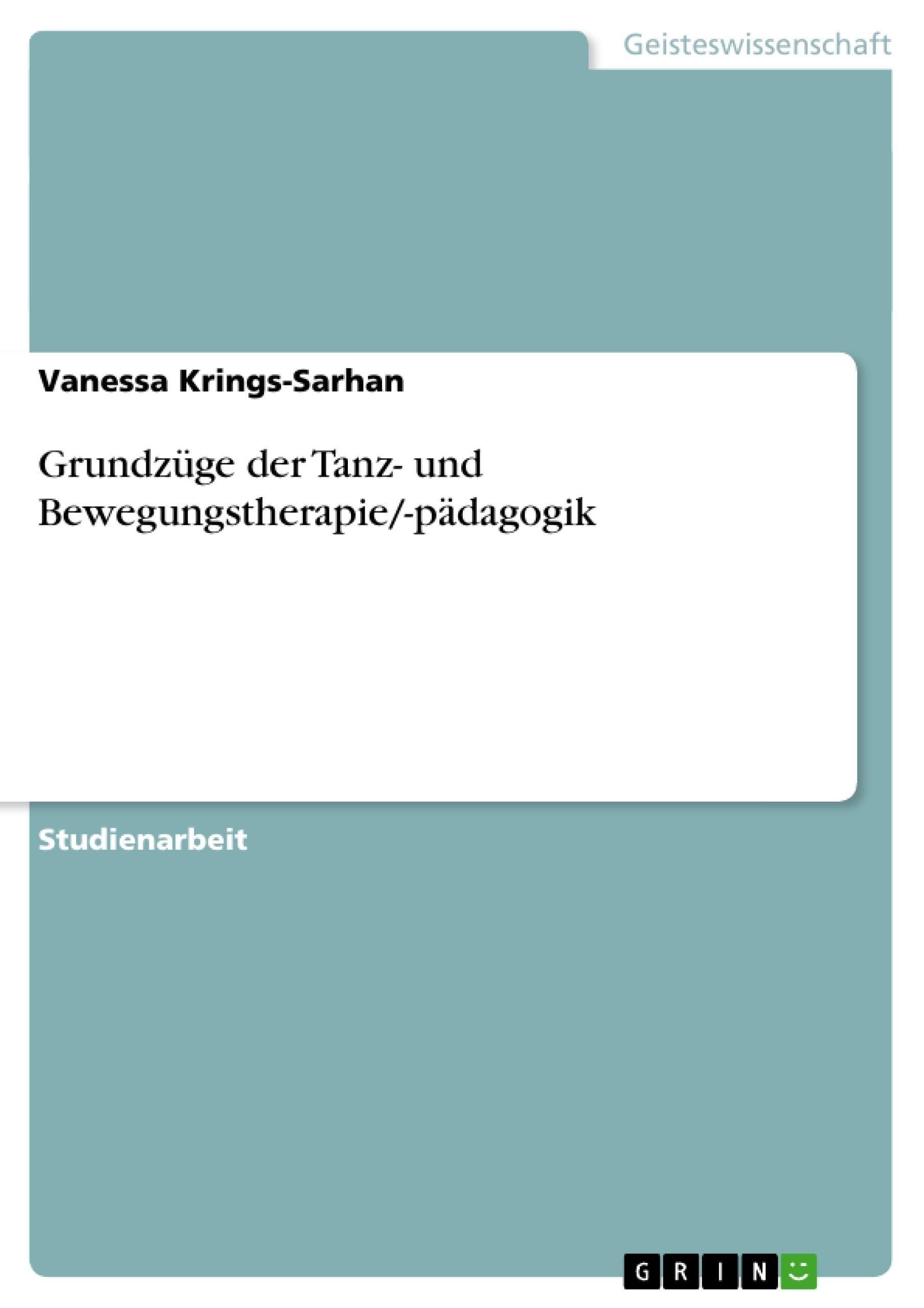 Titel: Grundzüge der Tanz- und Bewegungstherapie/-pädagogik