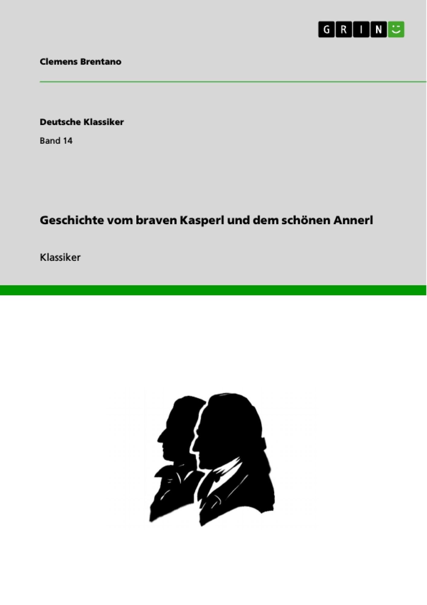 Titel: Geschichte vom braven Kasperl und dem schönen Annerl