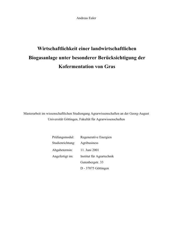 Titel: Wirtschaftlichkeit einer landwirtschaftlichen Biogasanlage unter besonderer Berücksichtigung der Kofermentation von Gras