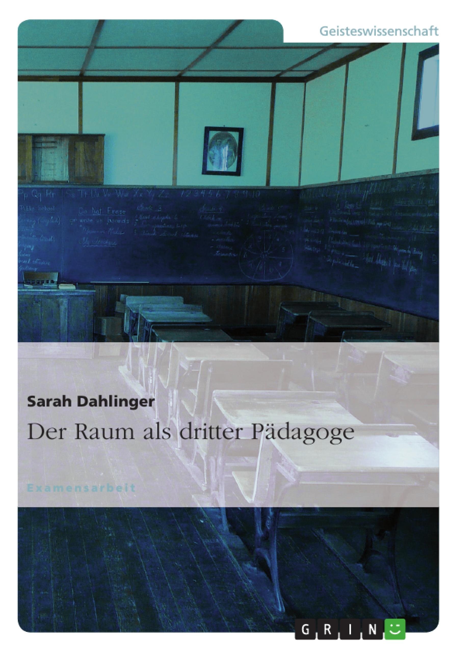 Titel: Der Raum als dritter Pädagoge