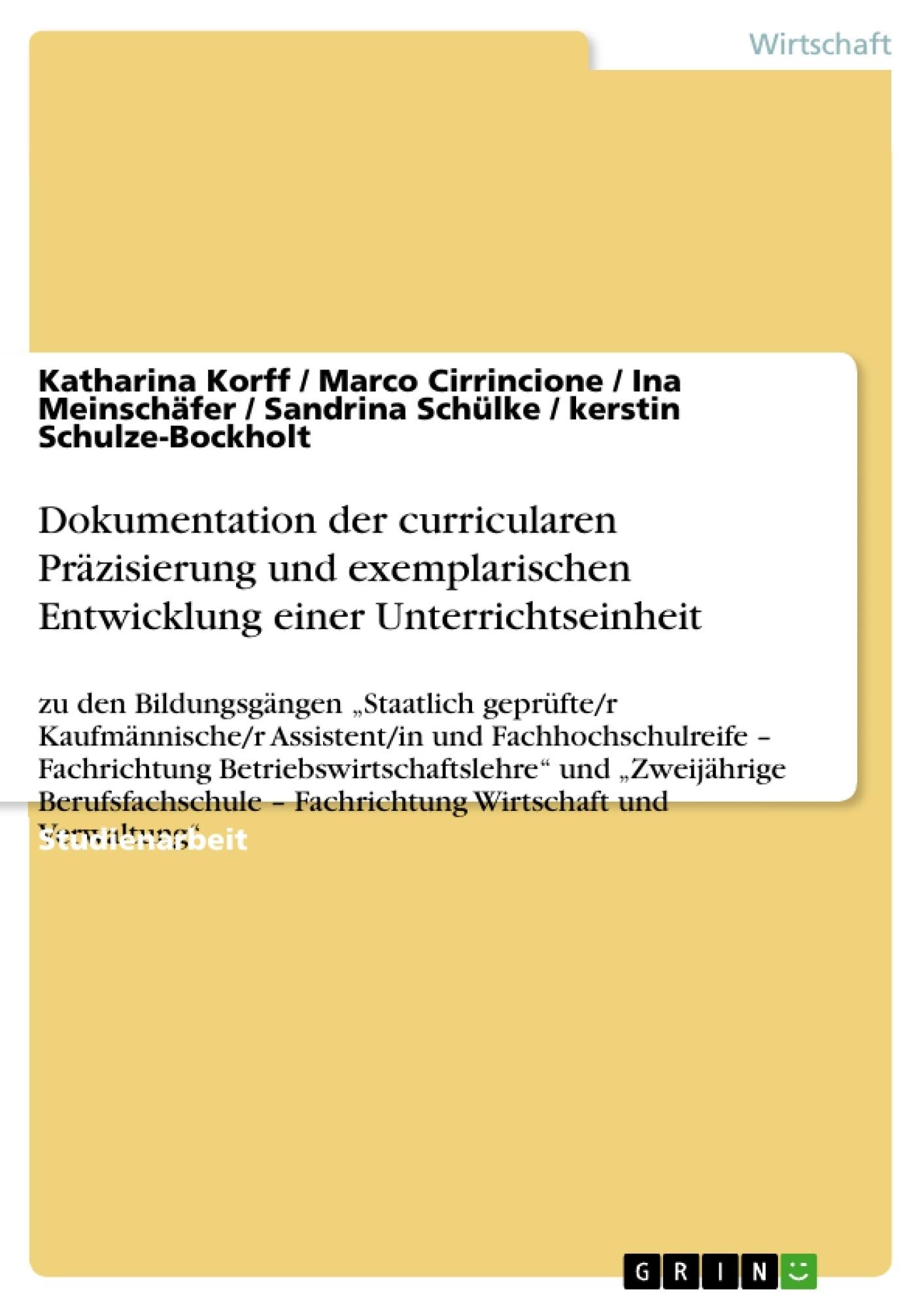 Titel: Dokumentation der curricularen Präzisierung und exemplarischen Entwicklung einer Unterrichtseinheit