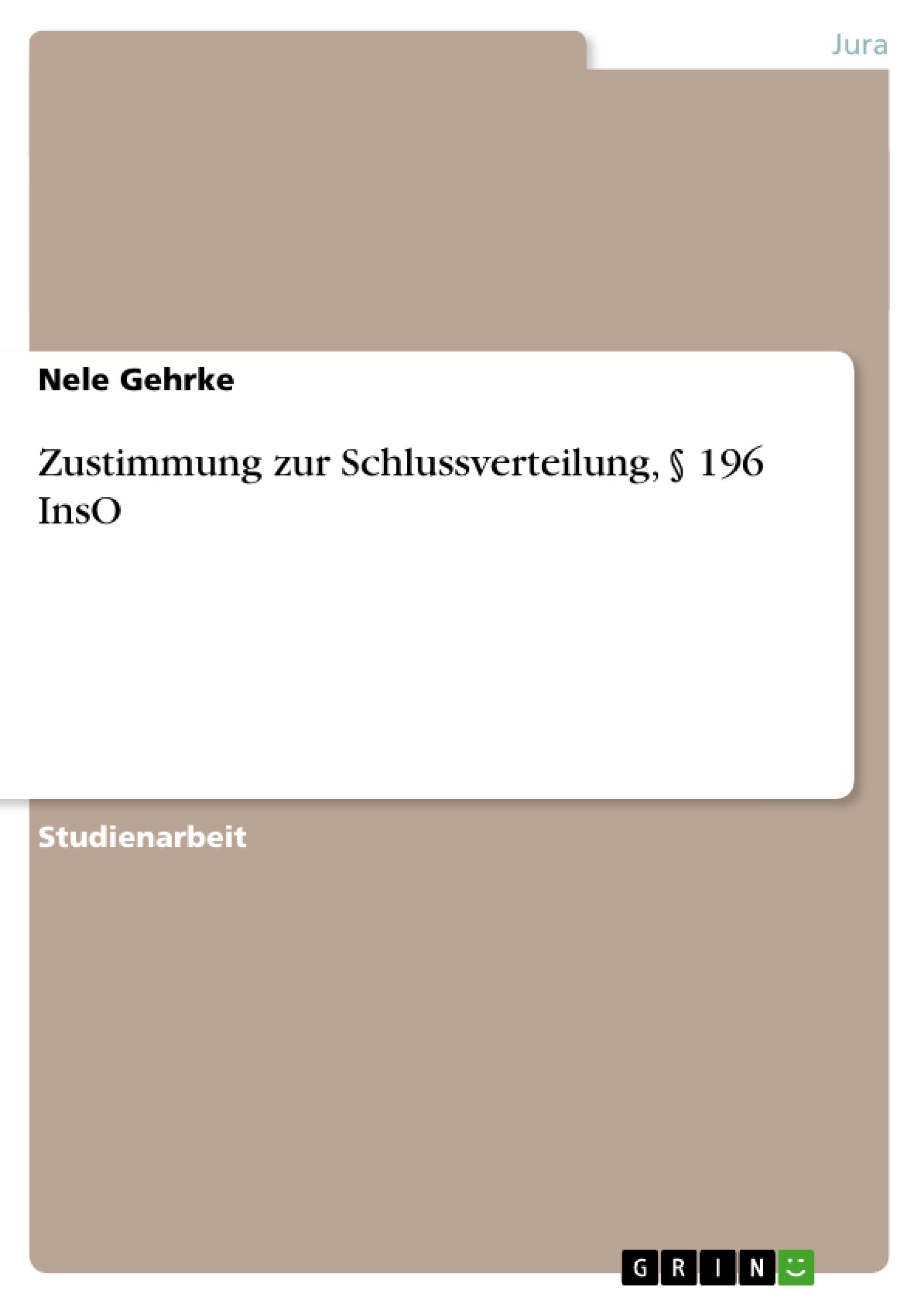 Titel: Zustimmung zur Schlussverteilung, § 196 InsO