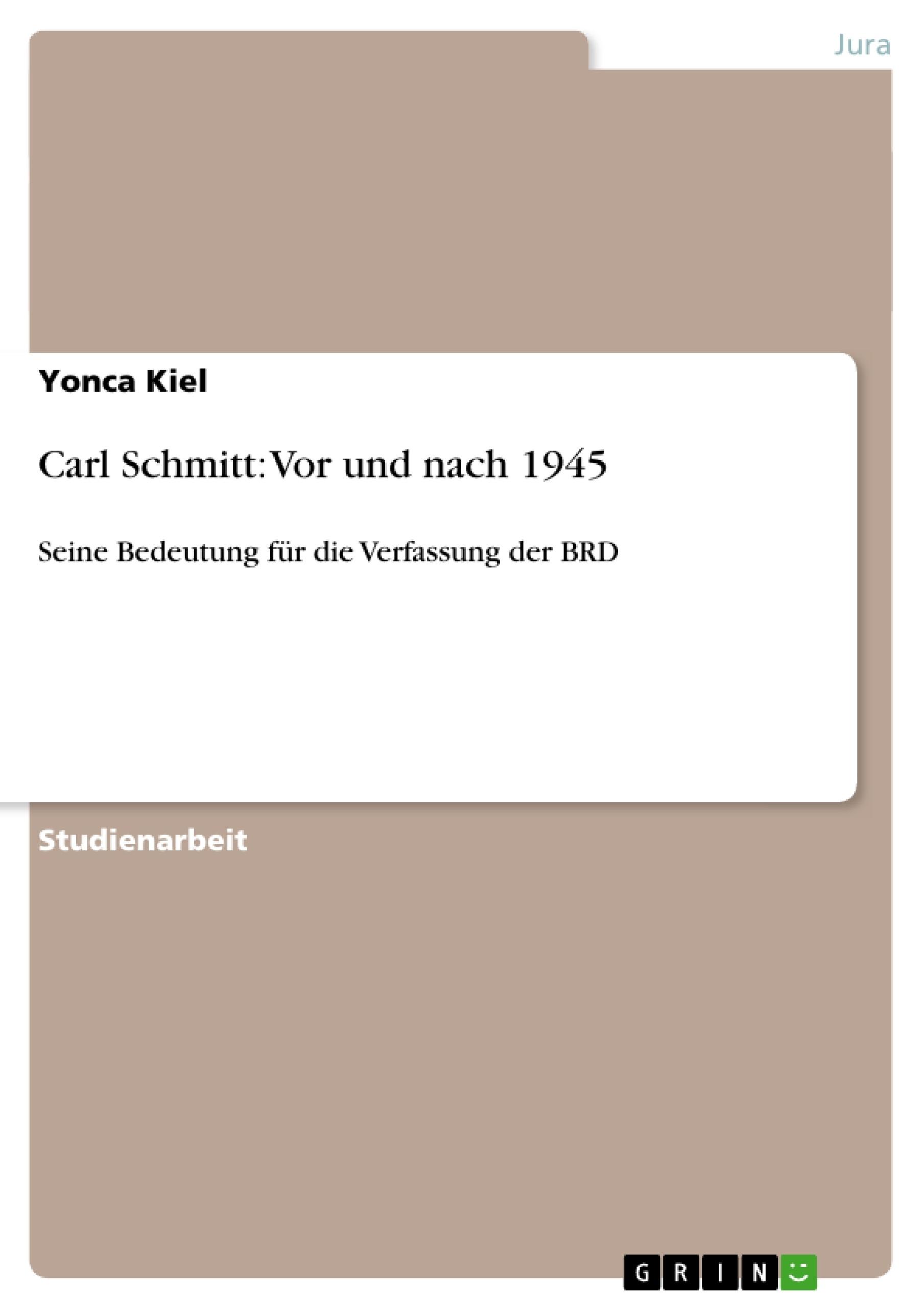 Titel: Carl Schmitt: Vor und nach 1945