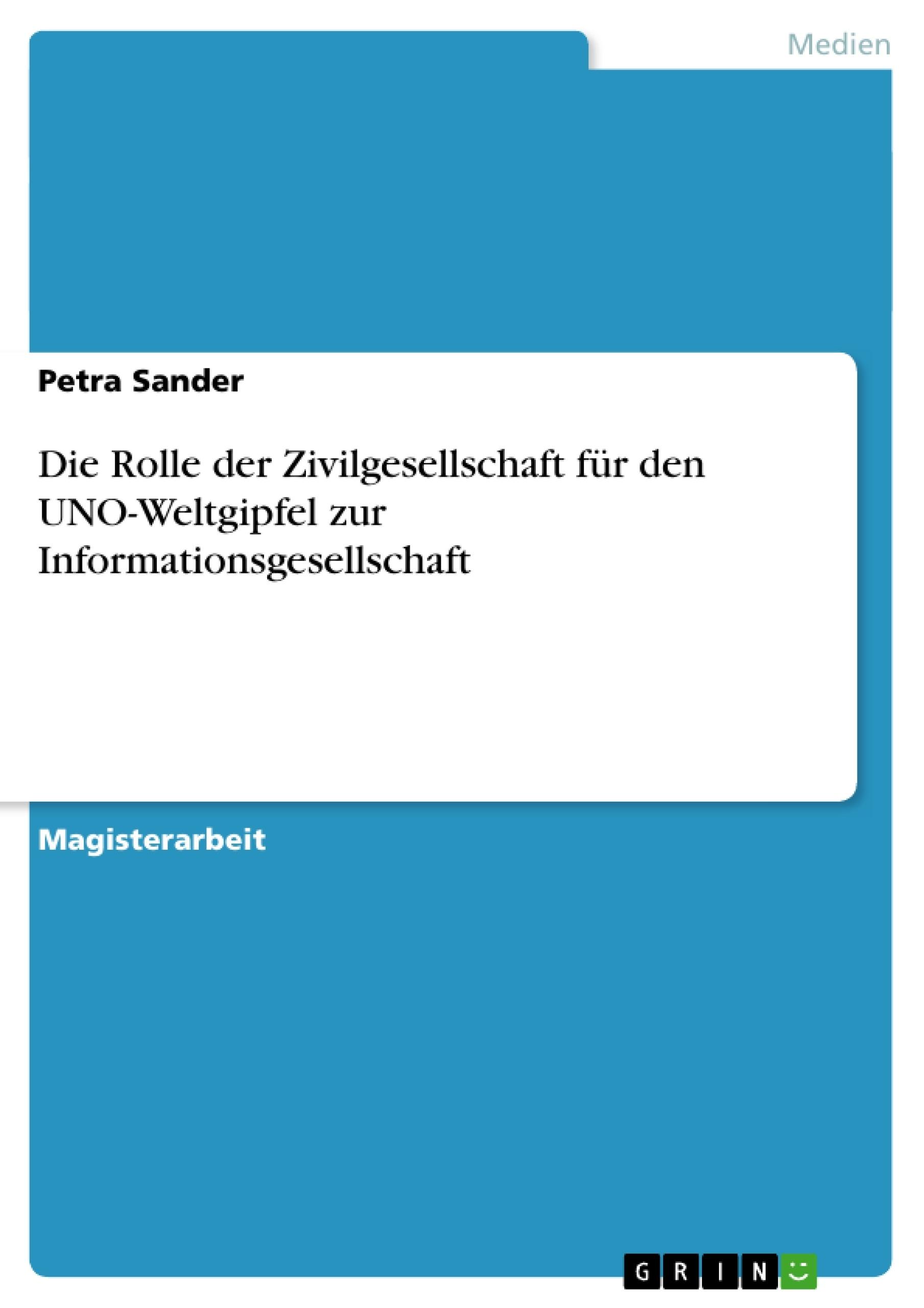 Titel: Die Rolle der Zivilgesellschaft für den UNO-Weltgipfel zur Informationsgesellschaft