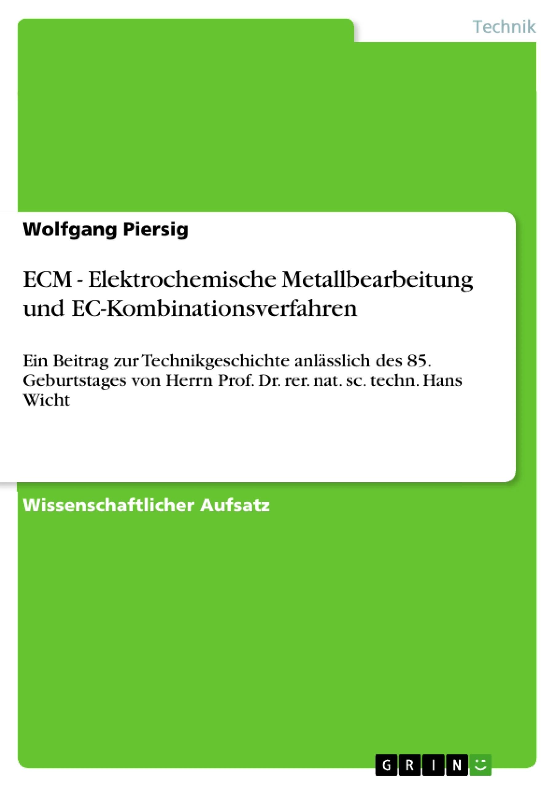 Titel: ECM - Elektrochemische Metallbearbeitung und EC-Kombinationsverfahren