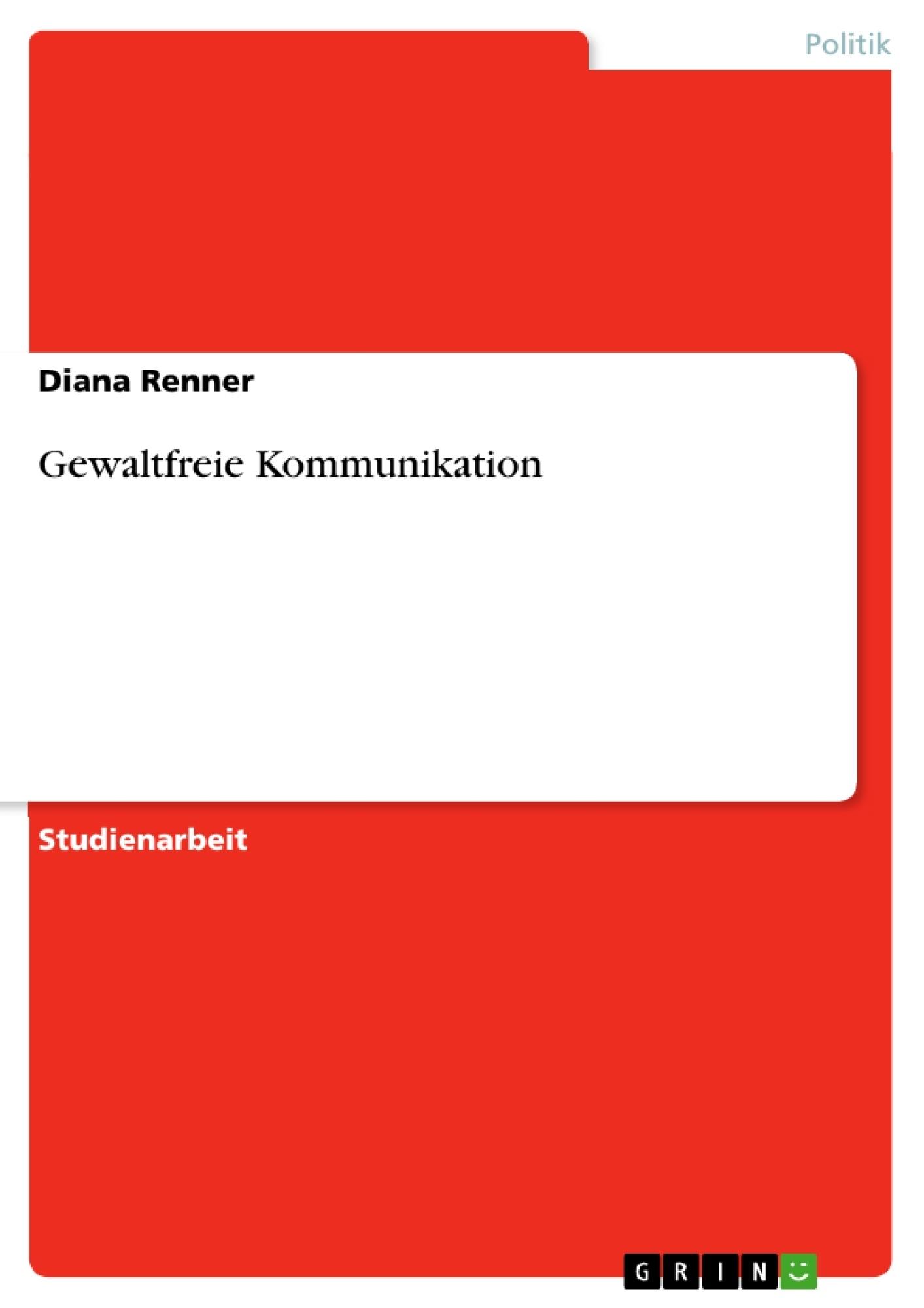 Titel: Gewaltfreie Kommunikation