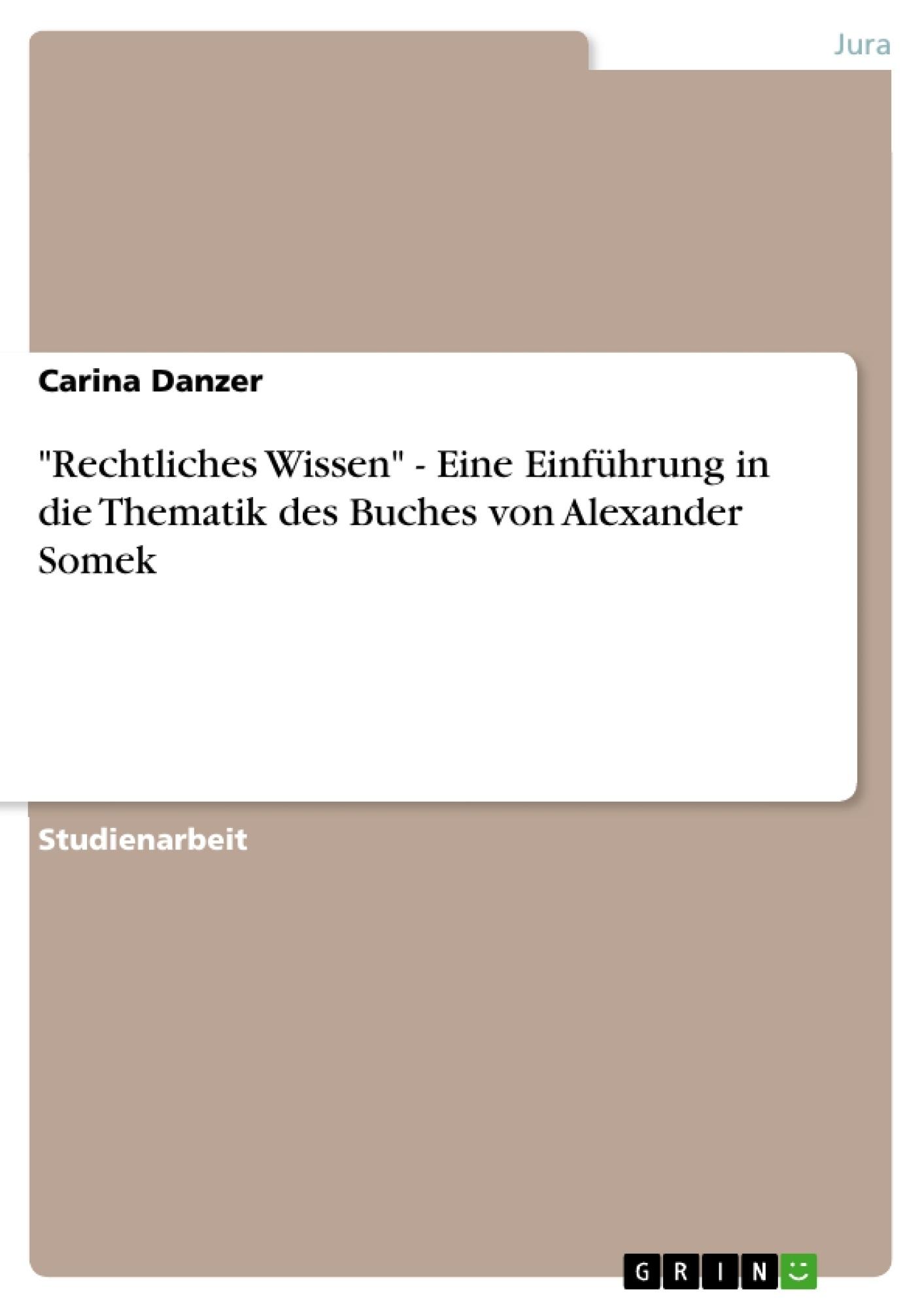 """Titel: """"Rechtliches Wissen"""" - Eine Einführung in die Thematik des Buches von Alexander Somek"""