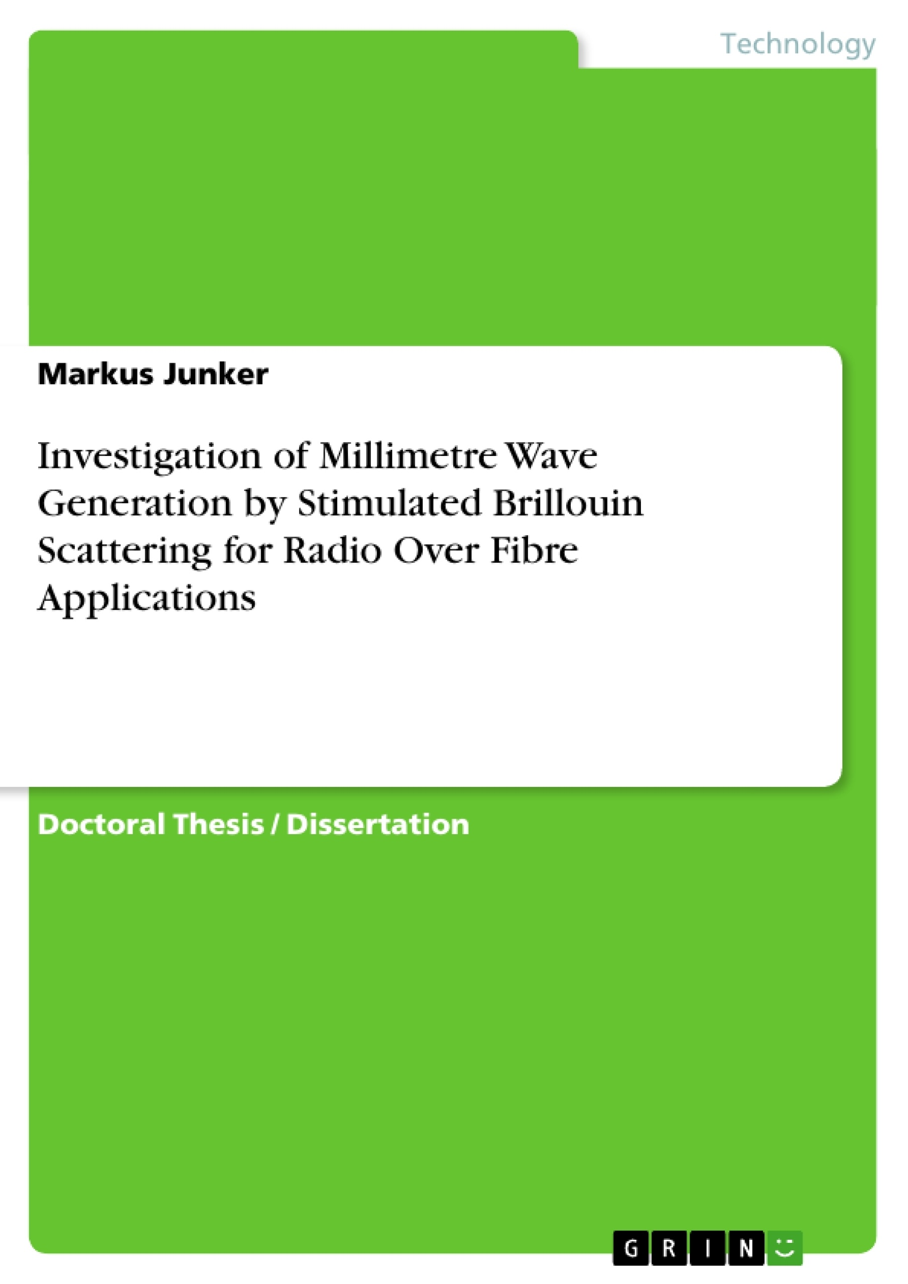Title: Investigation of Millimetre Wave Generation by Stimulated Brillouin Scattering for Radio Over Fibre Applications