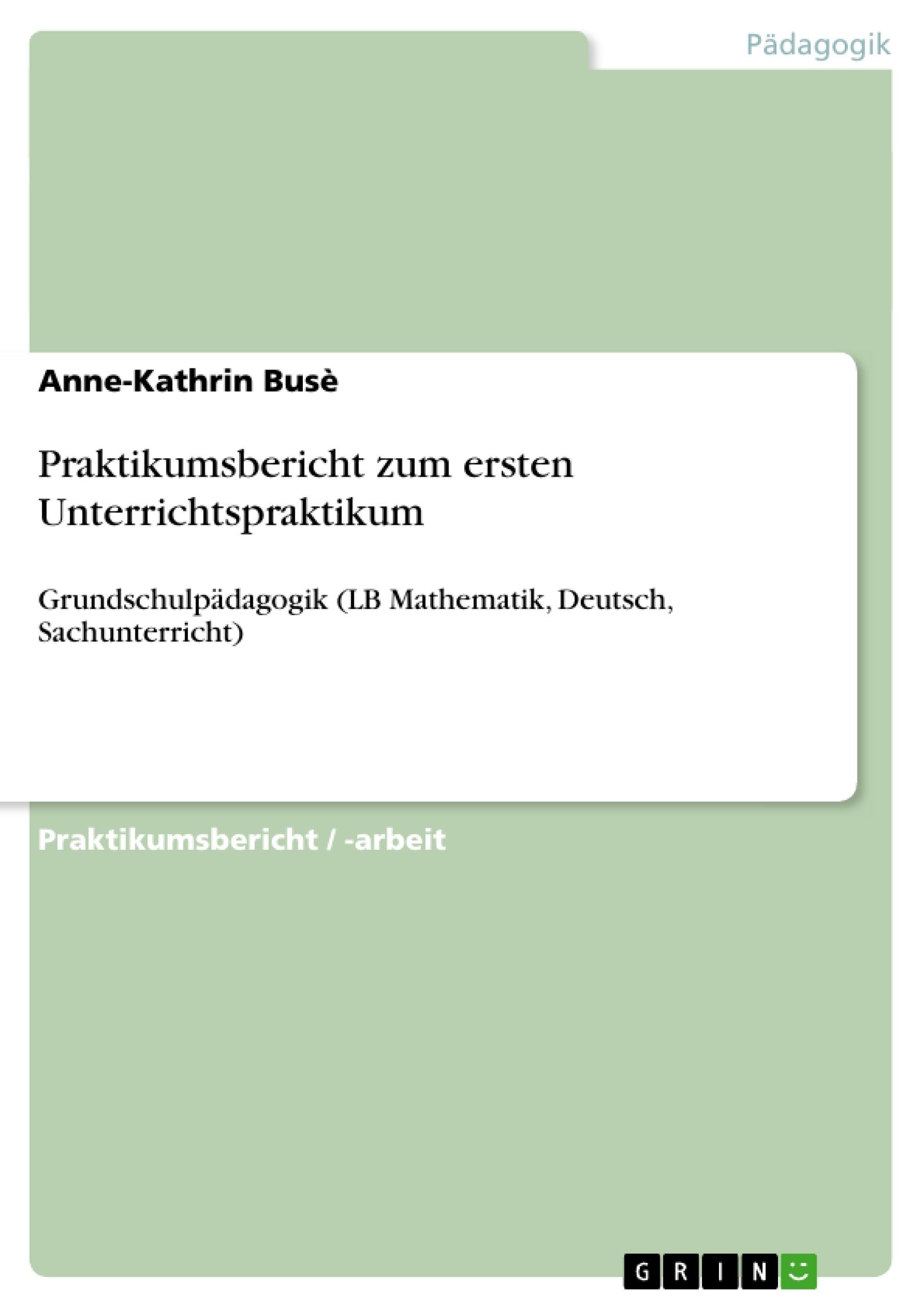Titel: Praktikumsbericht zum ersten Unterrichtspraktikum