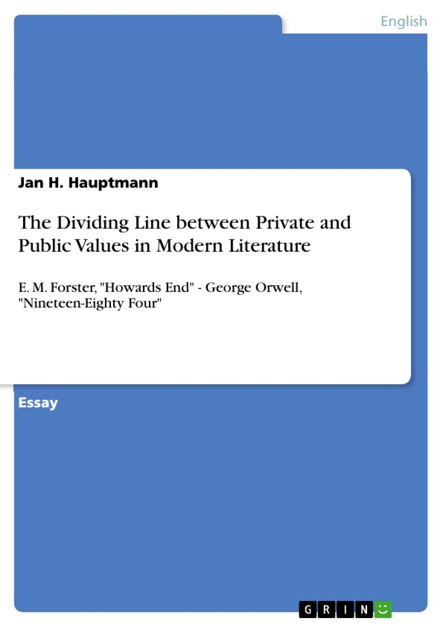 Title: The Dividing Line between Private and Public Values in Modern Literature