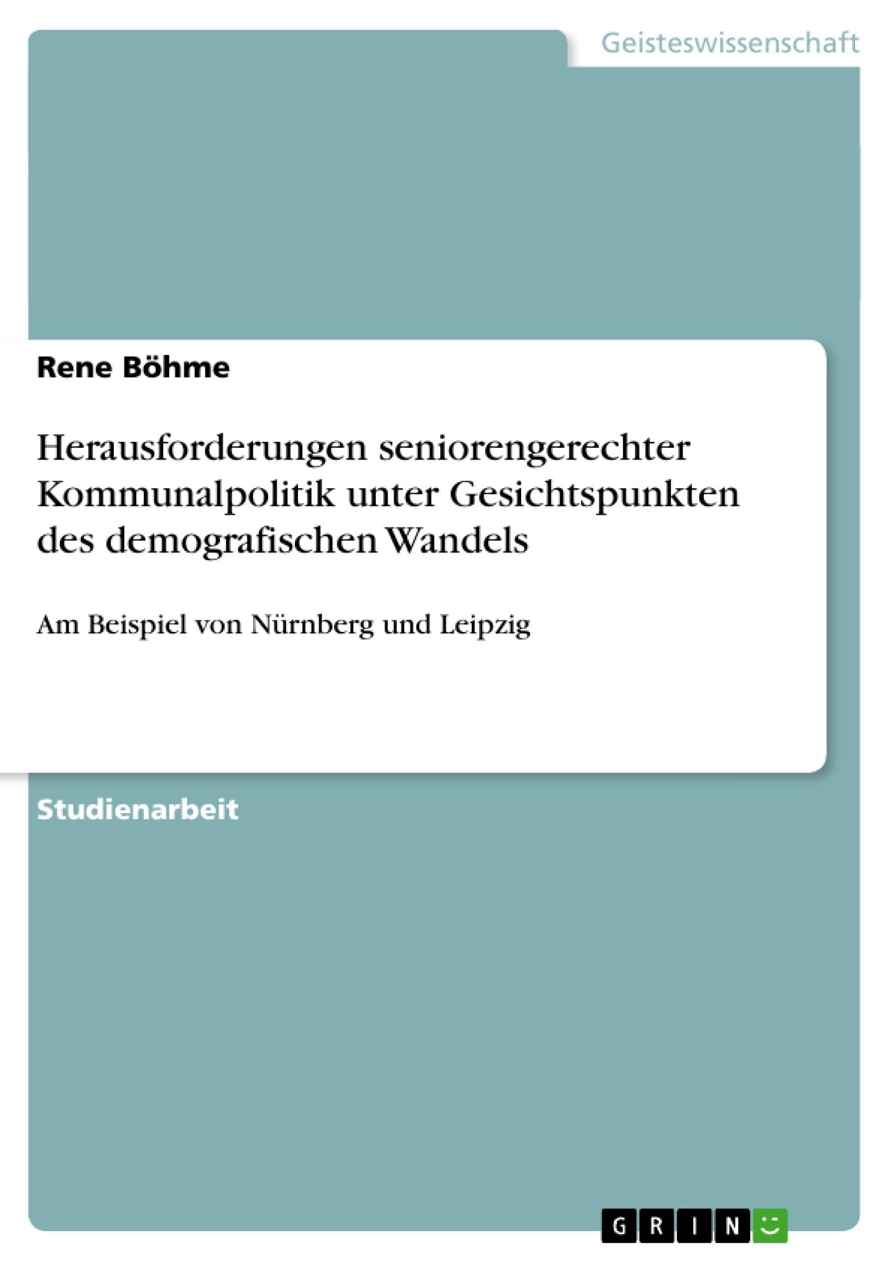 Titel: Herausforderungen seniorengerechter Kommunalpolitik unter Gesichtspunkten des demografischen Wandels