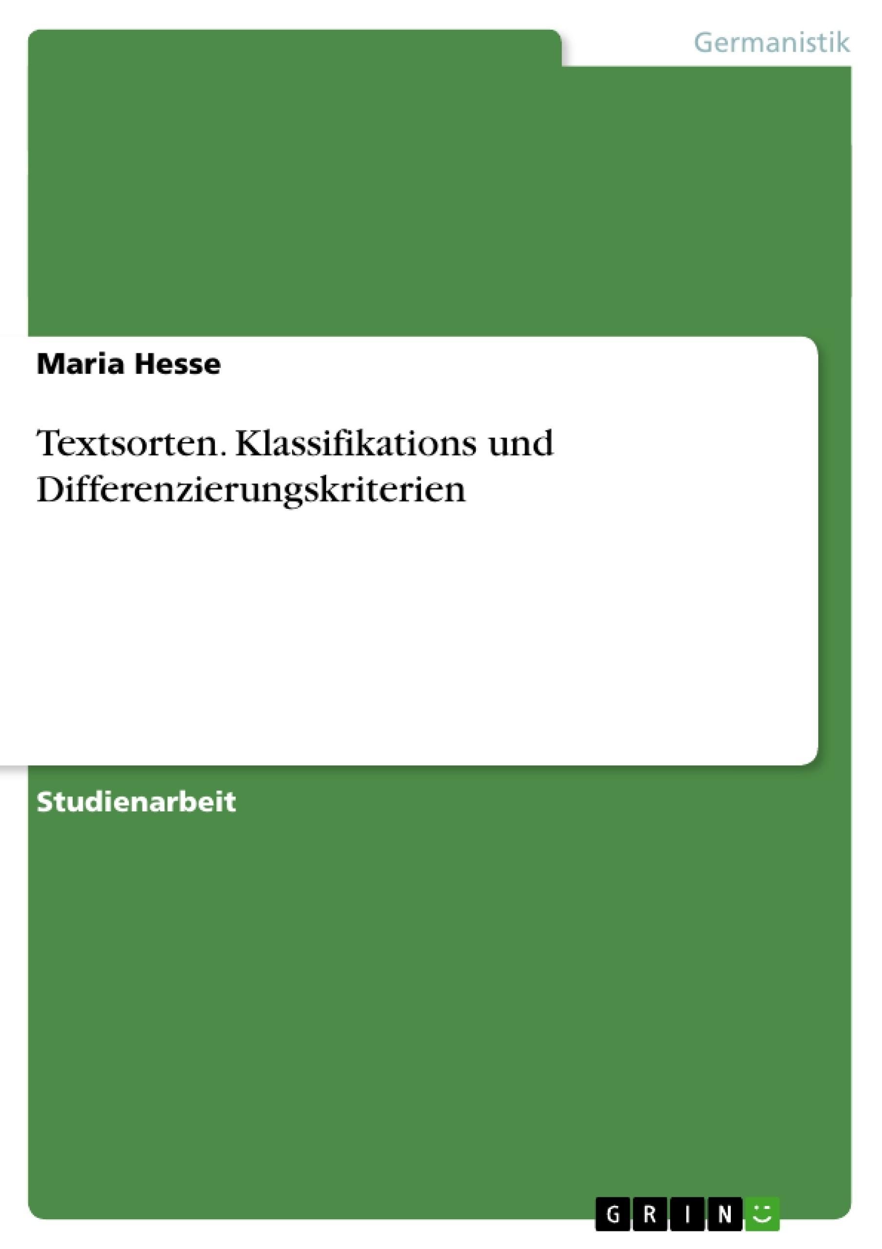 Titel: Textsorten. Klassifikations und Differenzierungskriterien