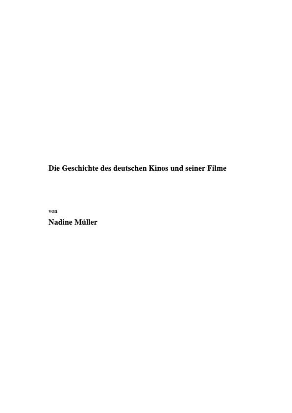Titel: Die Geschichte des deutschen Kinos und seiner Filme
