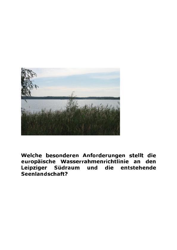 Titel: Welche besonderen Anforderungen stellt die europäische Wasserrahmenrichtlinie an den Leipziger Südraum und die entstehende Seenlandschaft?