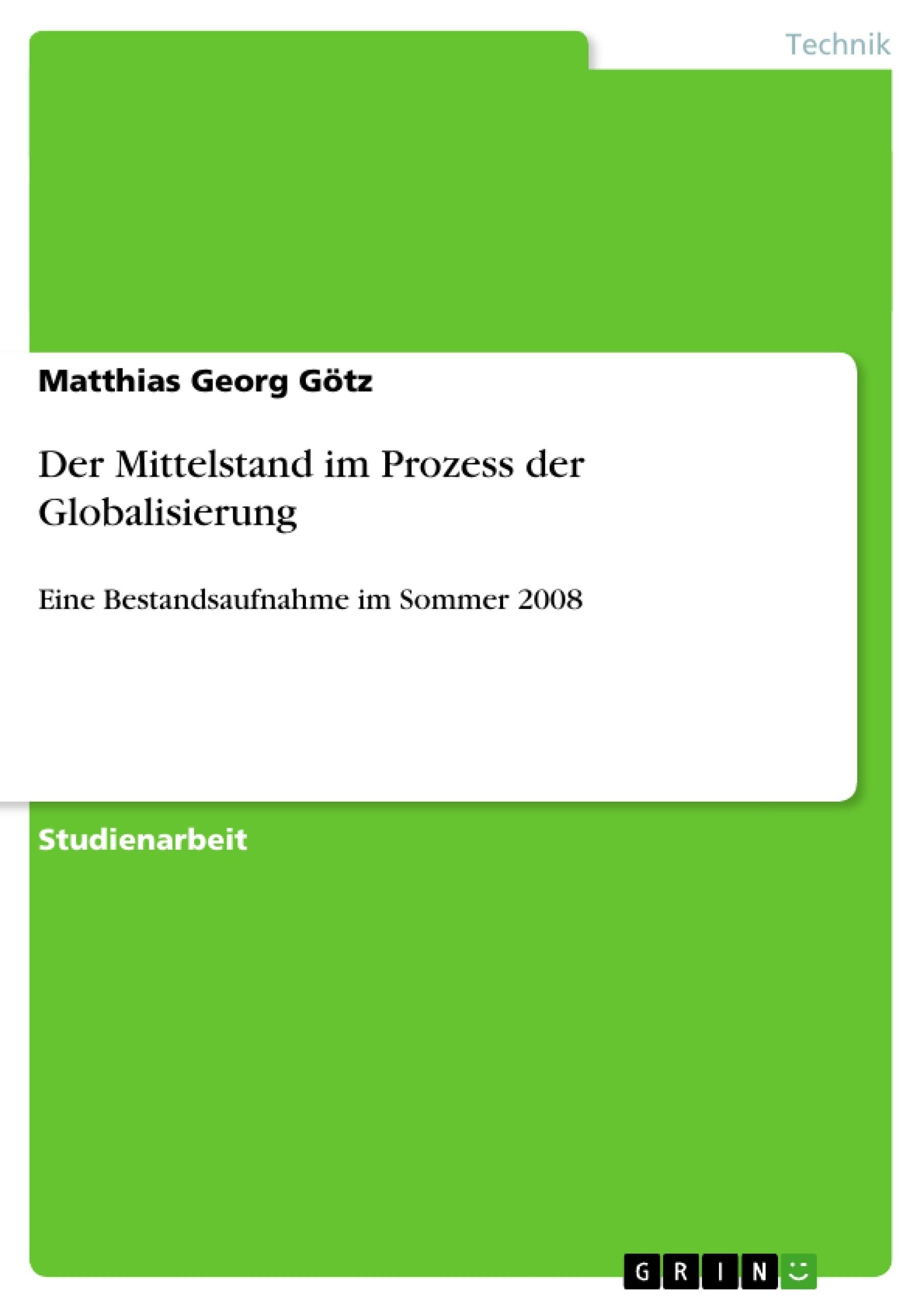 Titel: Der Mittelstand im Prozess der Globalisierung