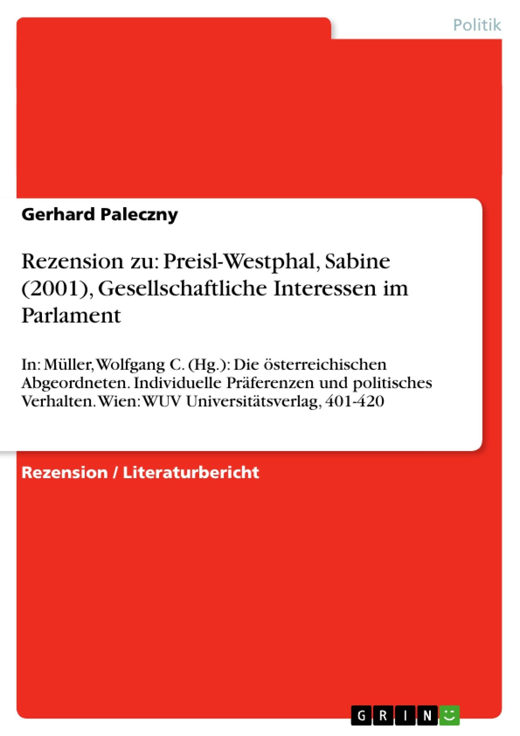 Titel: Rezension zu: Preisl-Westphal, Sabine (2001), Gesellschaftliche Interessen im Parlament