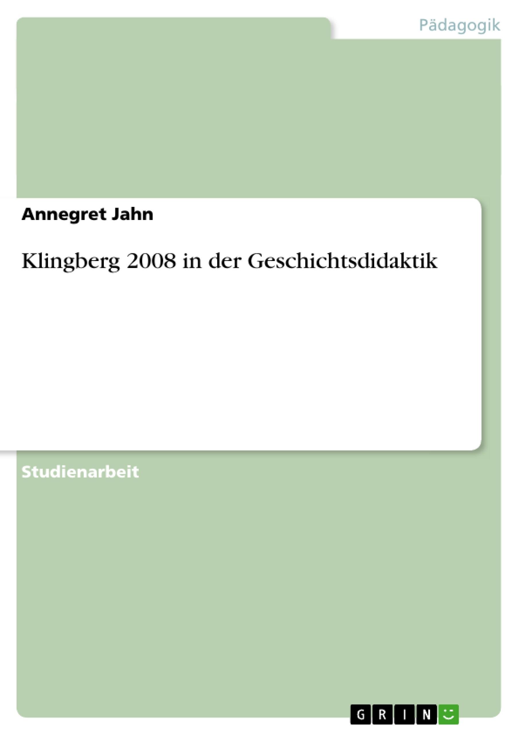 Titel: Klingberg 2008 in der Geschichtsdidaktik
