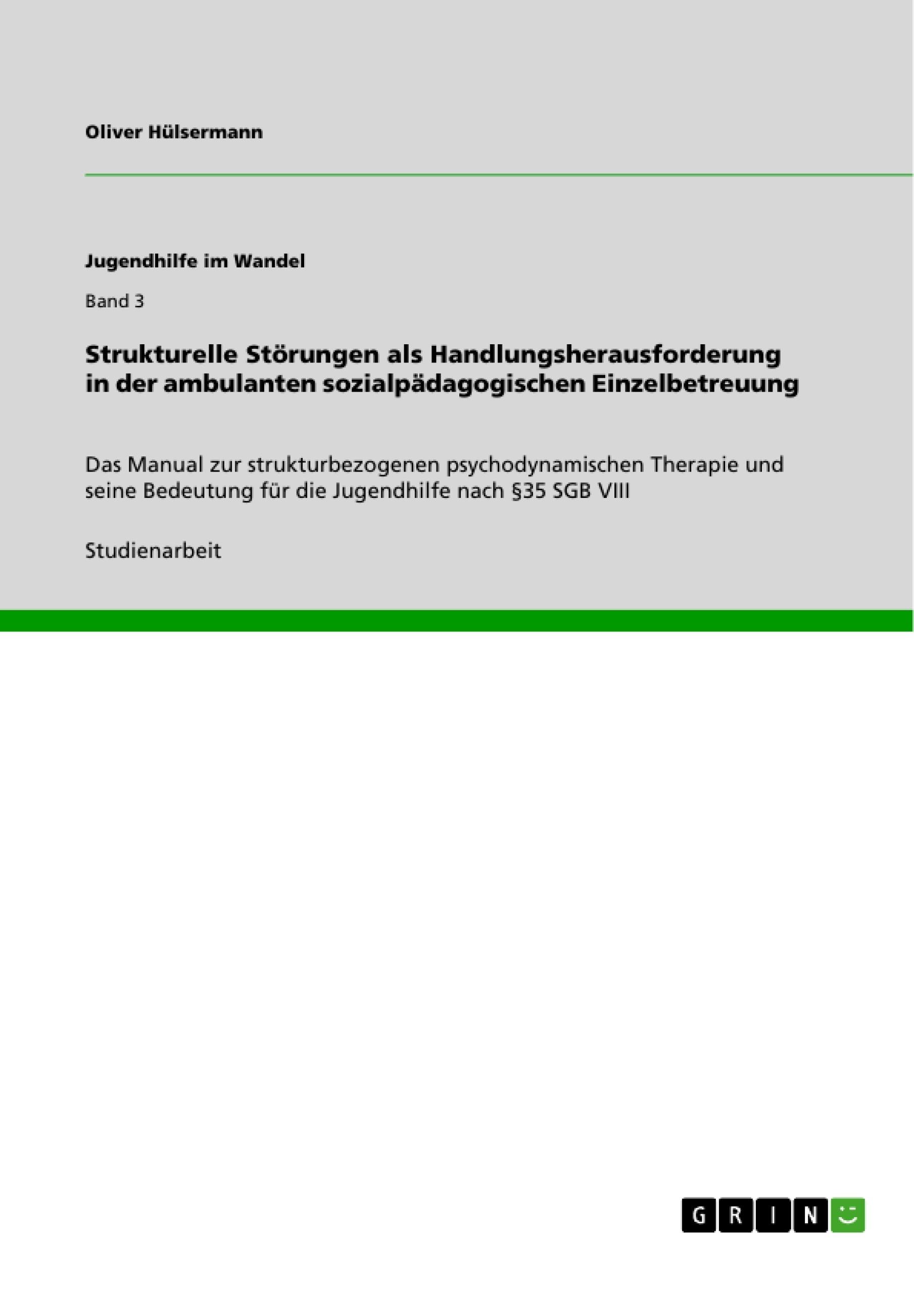 Titel: Strukturelle Störungen als Handlungsherausforderung in der ambulanten sozialpädagogischen Einzelbetreuung