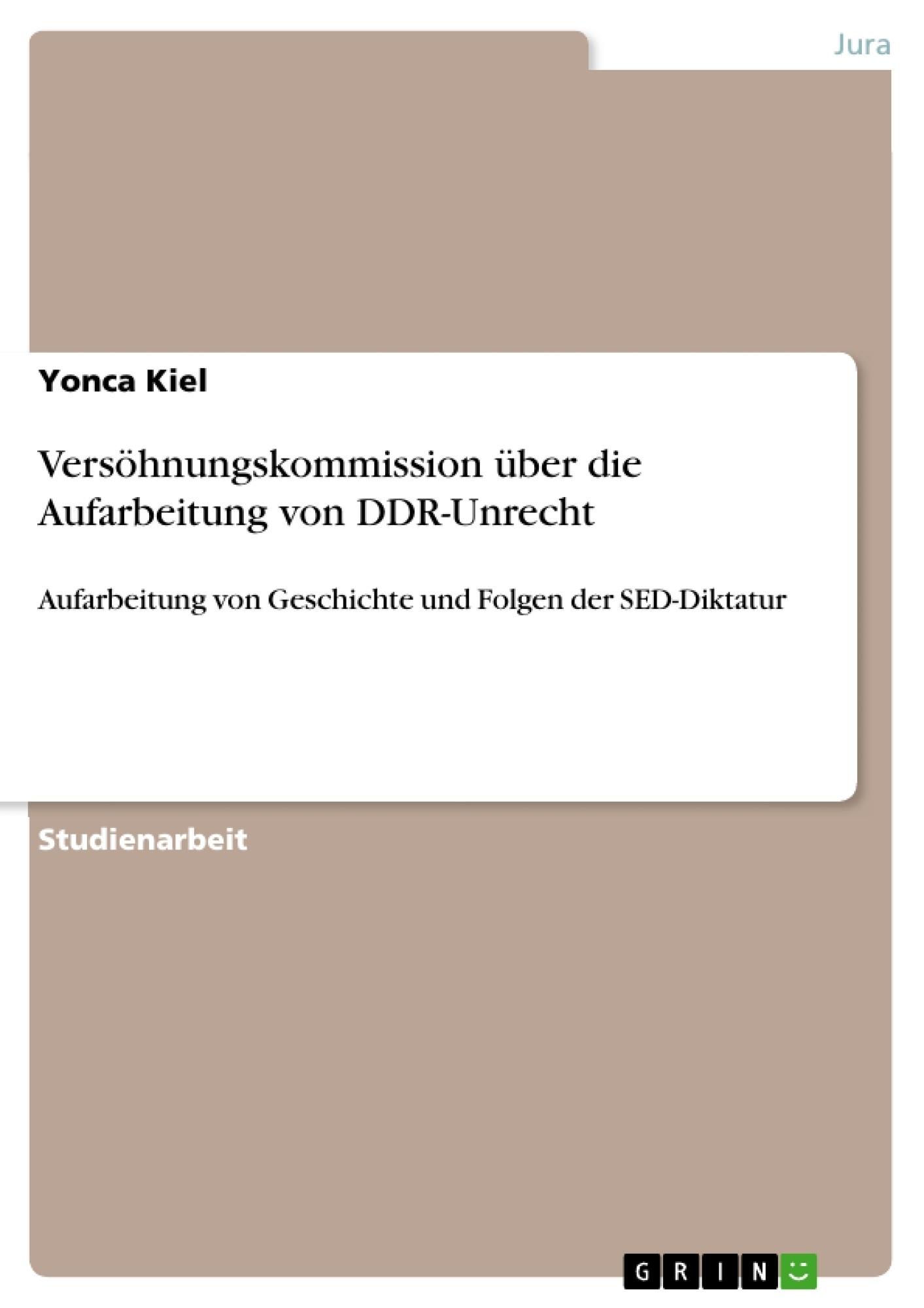 Titel: Versöhnungskommission über die Aufarbeitung von DDR-Unrecht