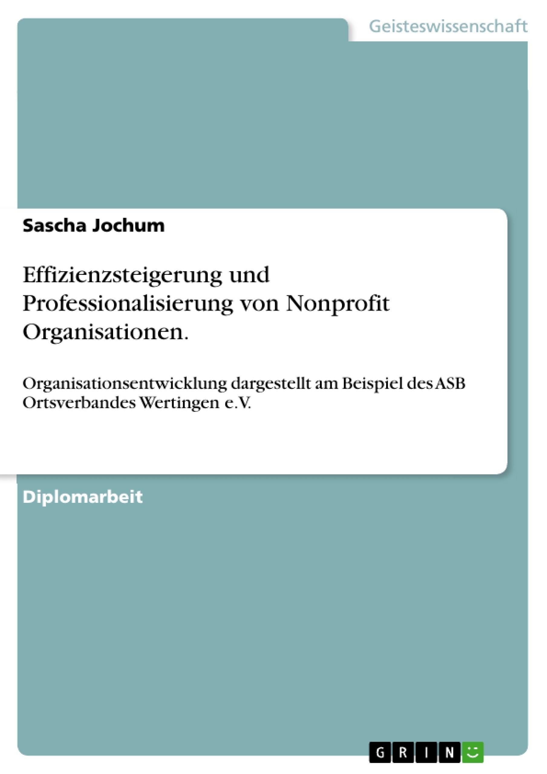Titel: Effizienzsteigerung und Professionalisierung von Nonprofit Organisationen.