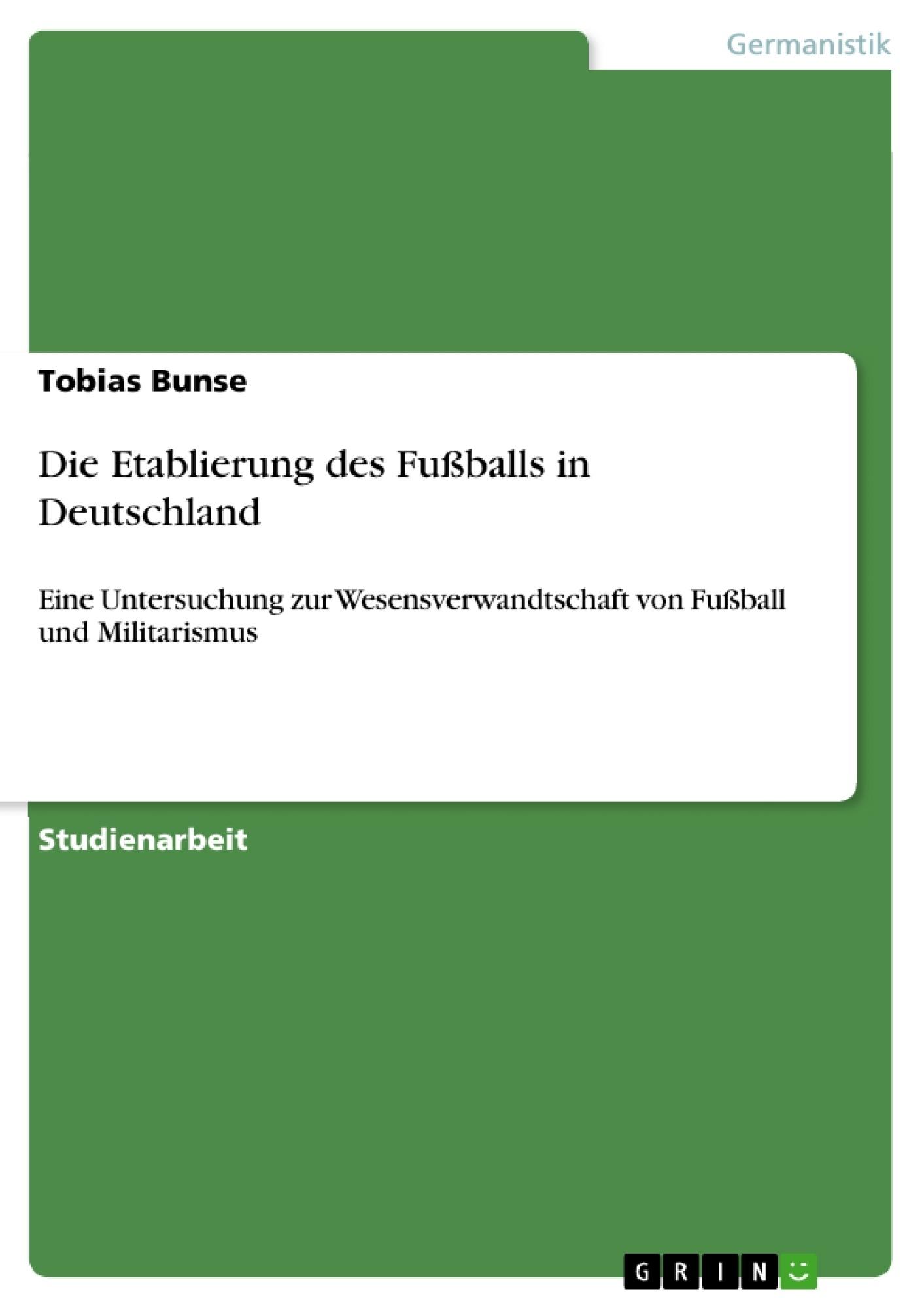 Titel: Die Etablierung des Fußballs in Deutschland