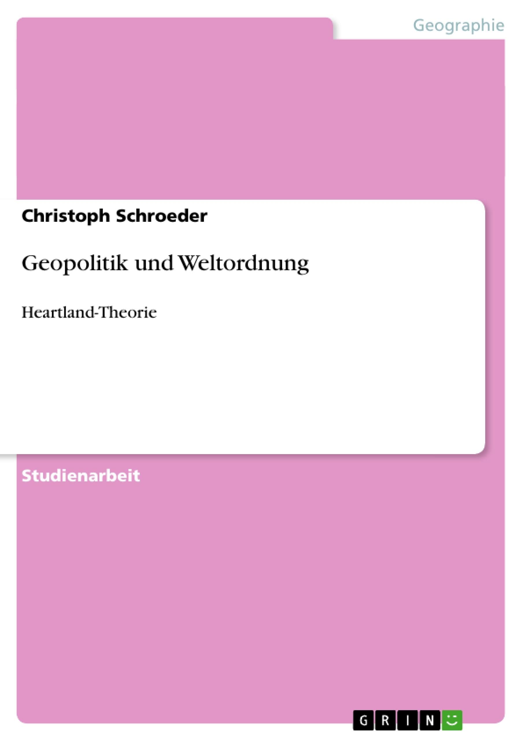 Titel: Geopolitik und Weltordnung