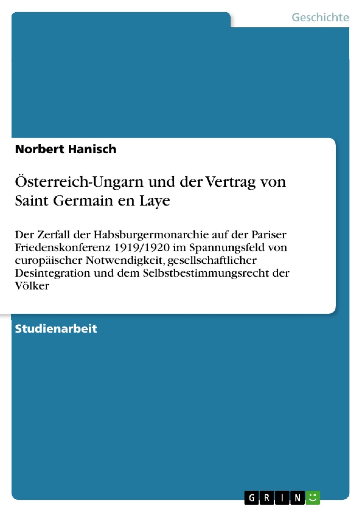 Titel: Österreich-Ungarn und der Vertrag von Saint Germain en Laye