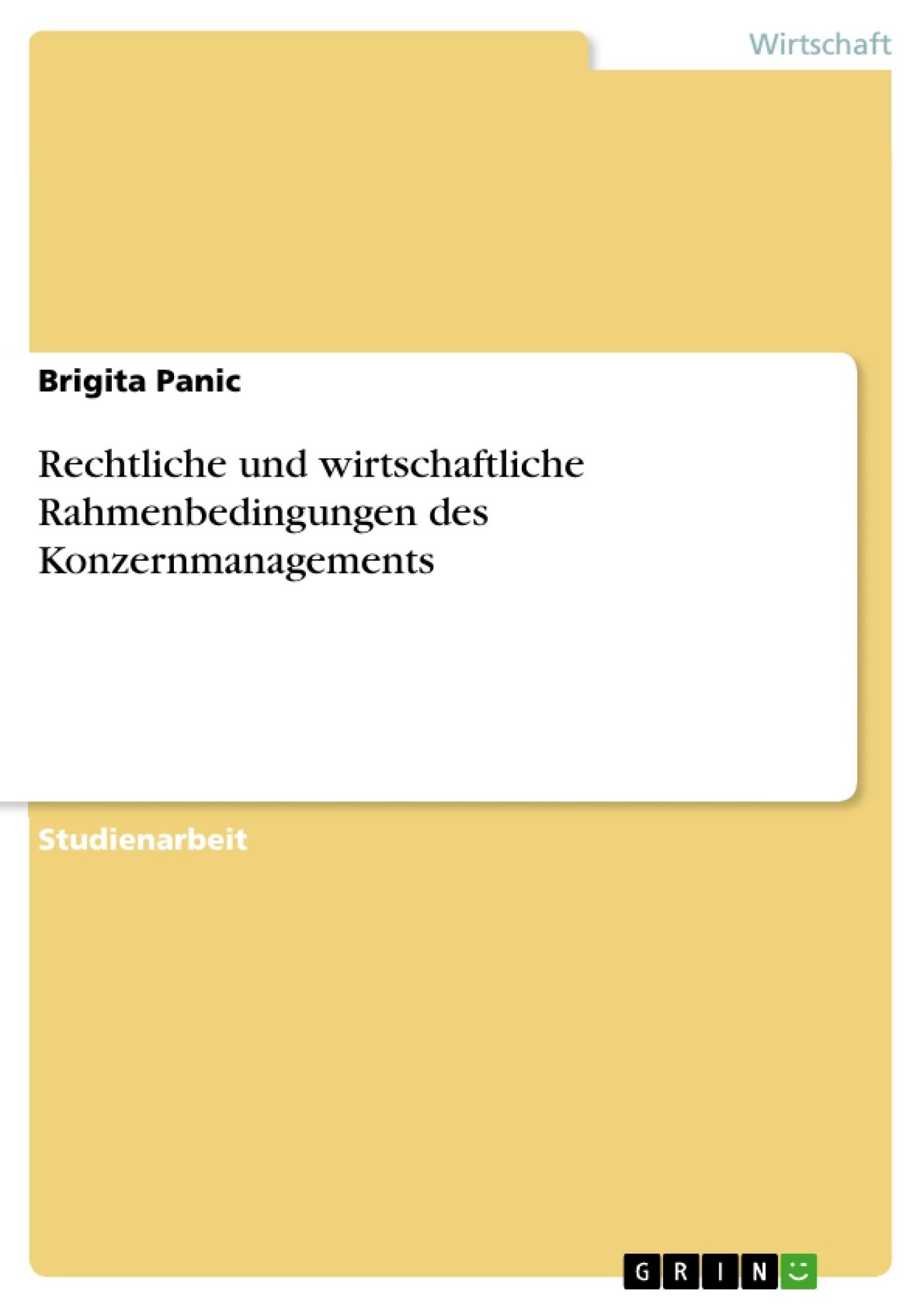 Titel: Rechtliche und wirtschaftliche Rahmenbedingungen des Konzernmanagements
