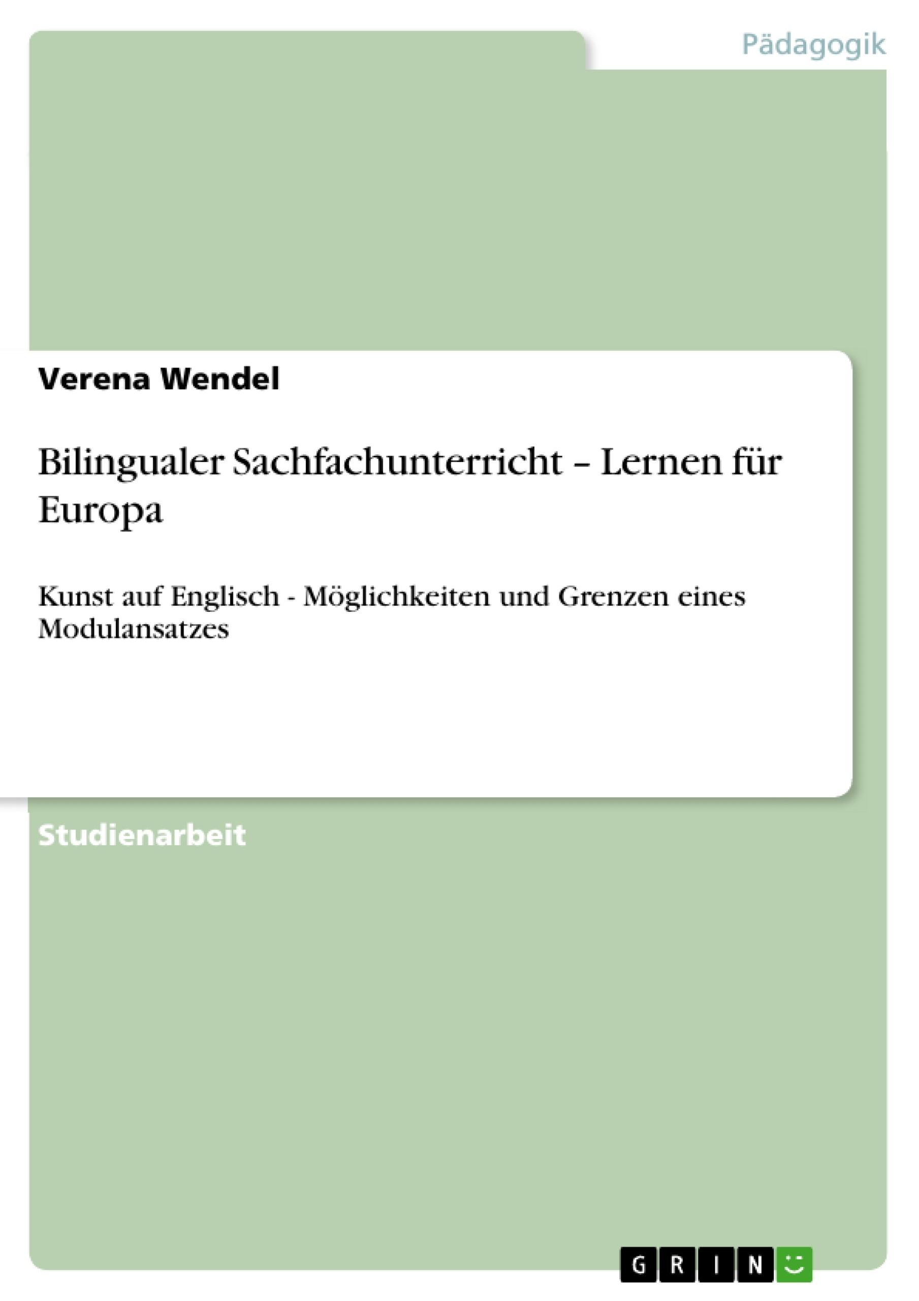 Titel: Bilingualer Sachfachunterricht – Lernen für Europa